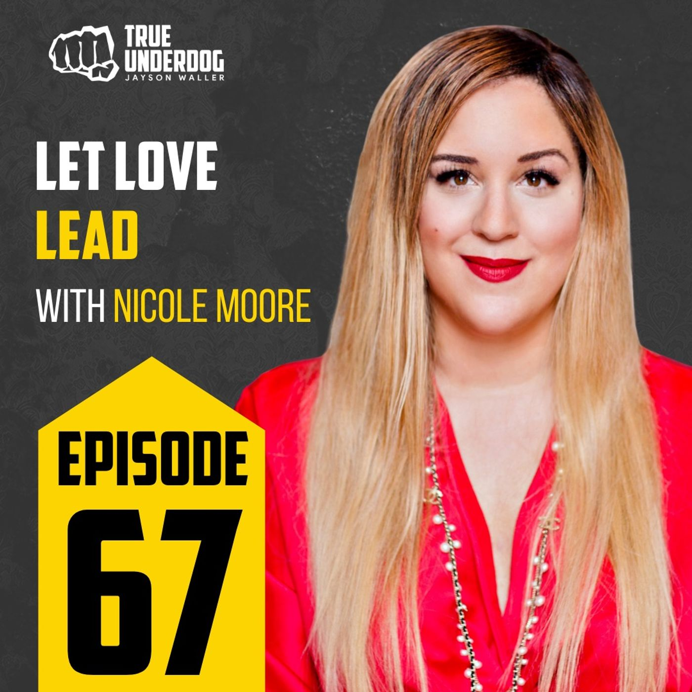#67: Let Love Lead with Nicole Moore