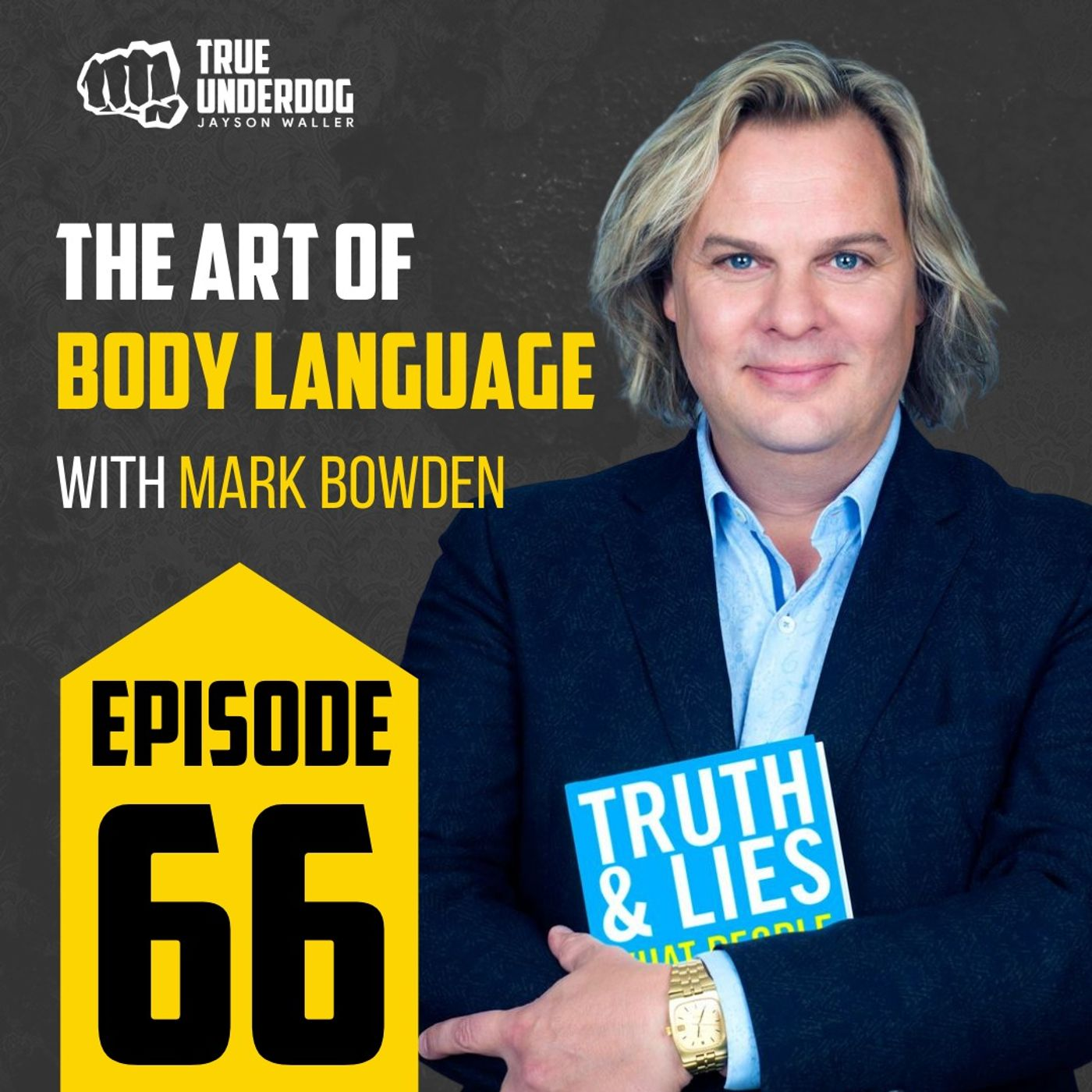 #66: The Art of Body Language with Mark Bowden