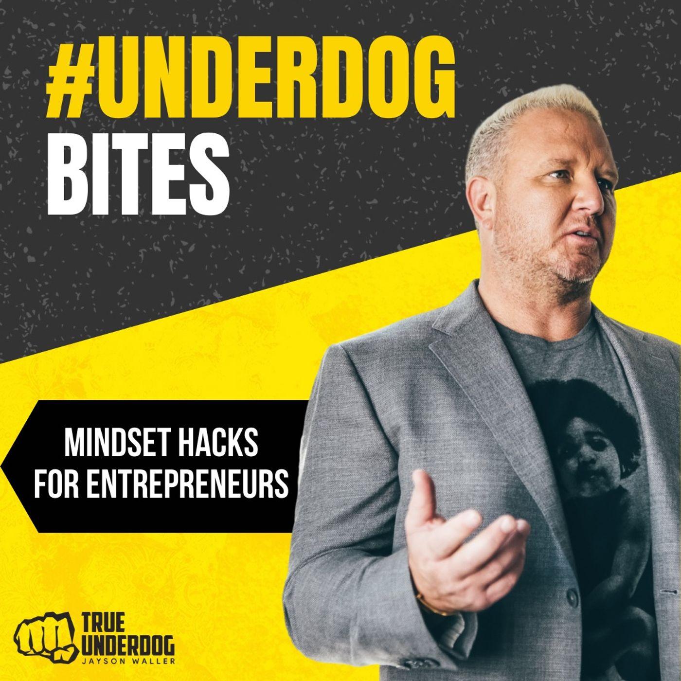 #UnderdogBites: Mindset Hacks for Entrepreneurs with Jayson Waller