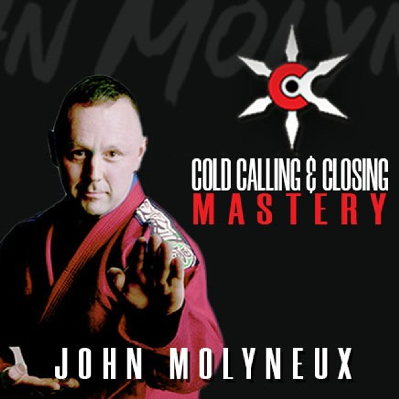 Ep 50 Cold Calling Tips with the Sales Samurai John Molyneux: Sales Samurai Sessions