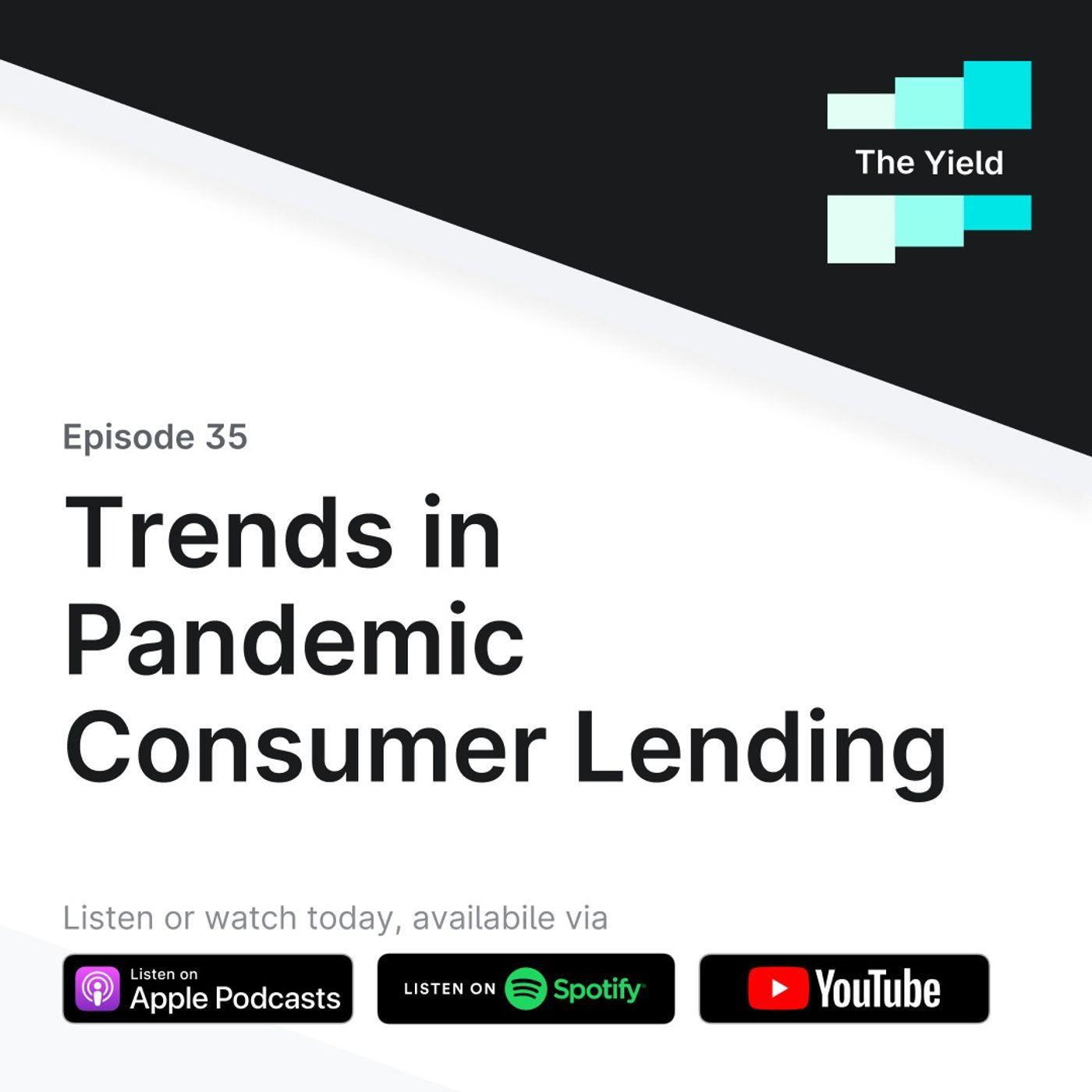 Trends in Pandemic Consumer Lending