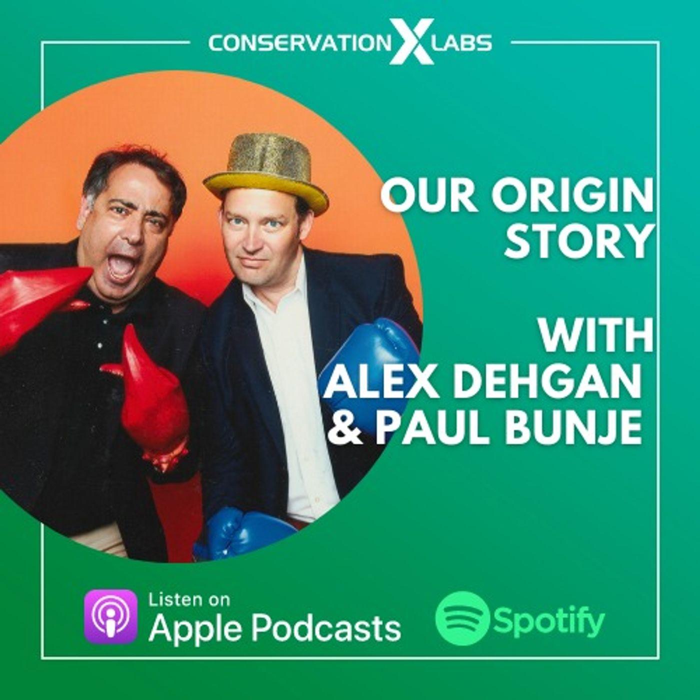 Our Origin Story with Alex Dehgan and Paul Bunje
