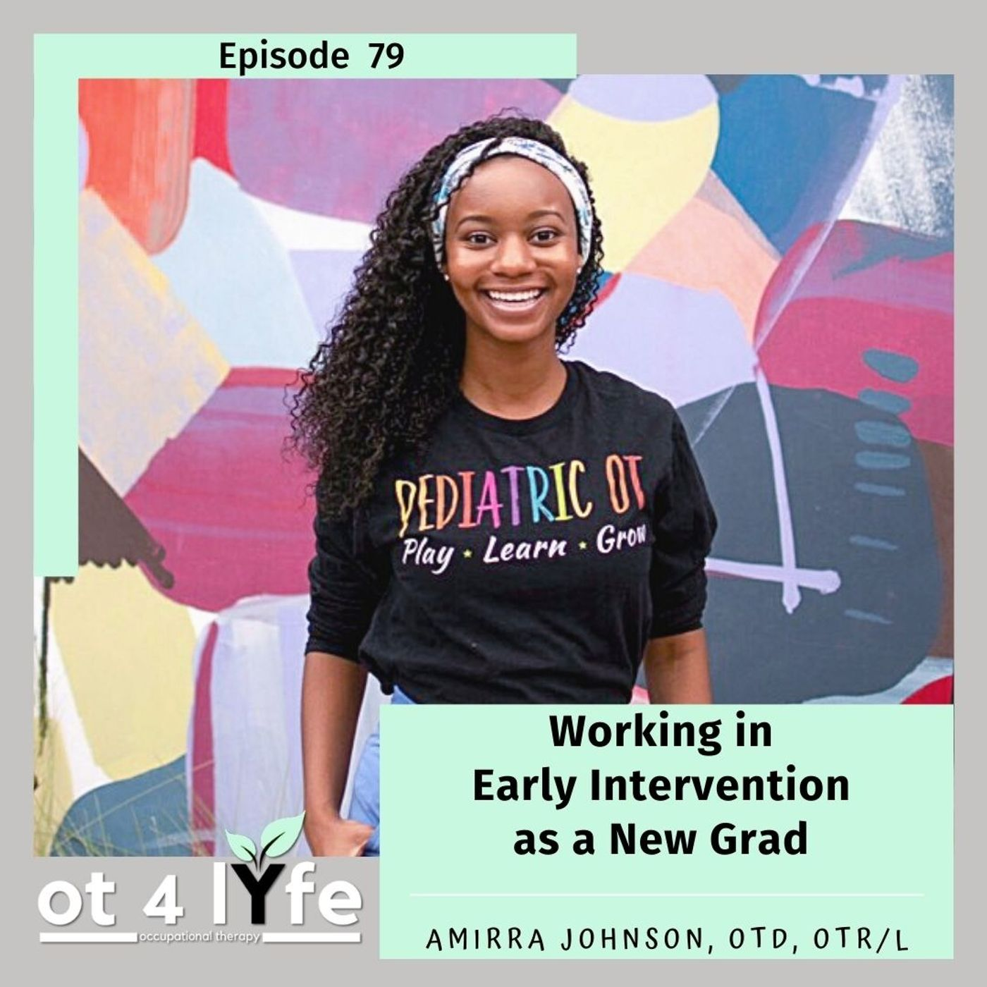 Working in Early Intervention as a New Grad with Amirra Johnson