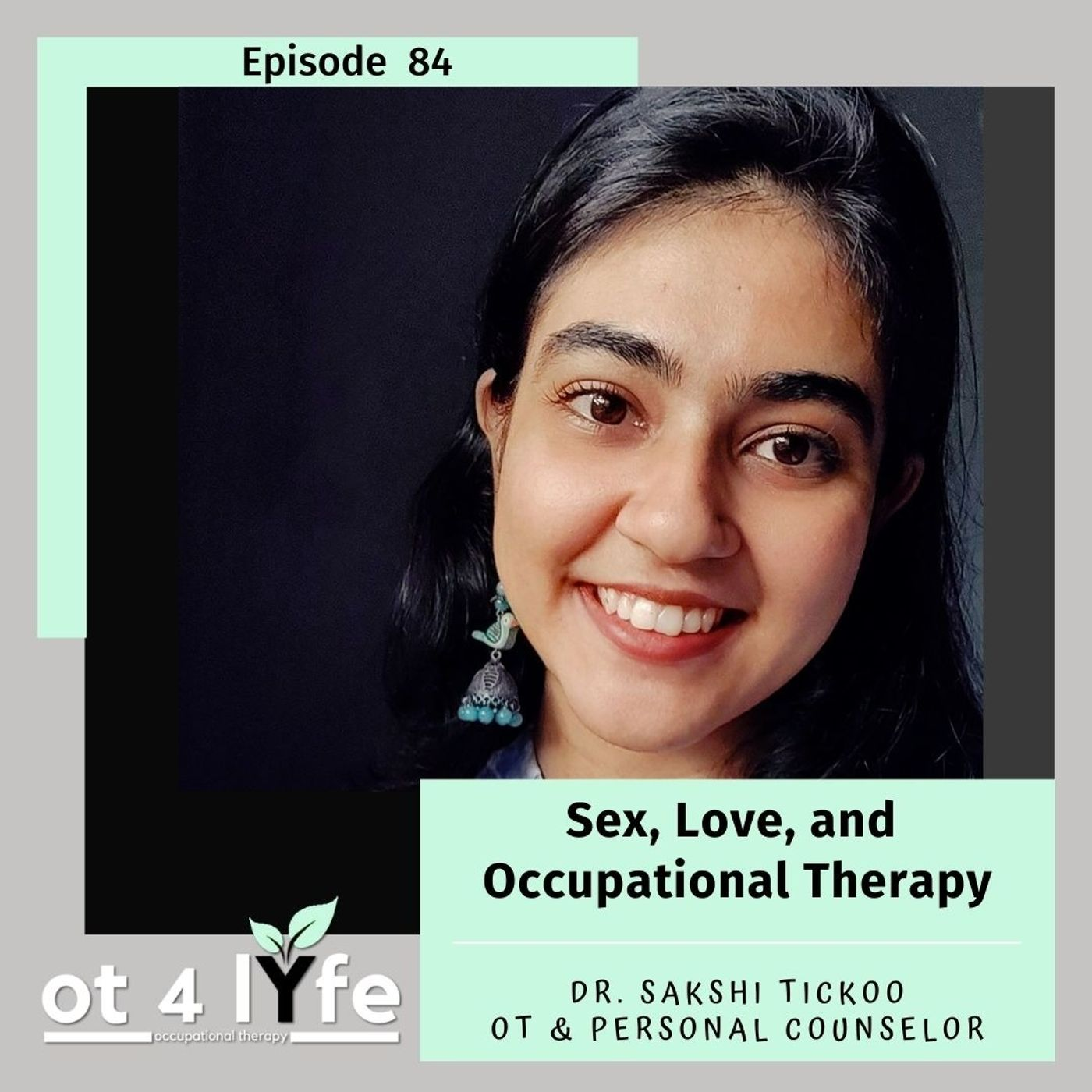 Sex, Love, and Occupational Therapy with Sakshi Tickoo