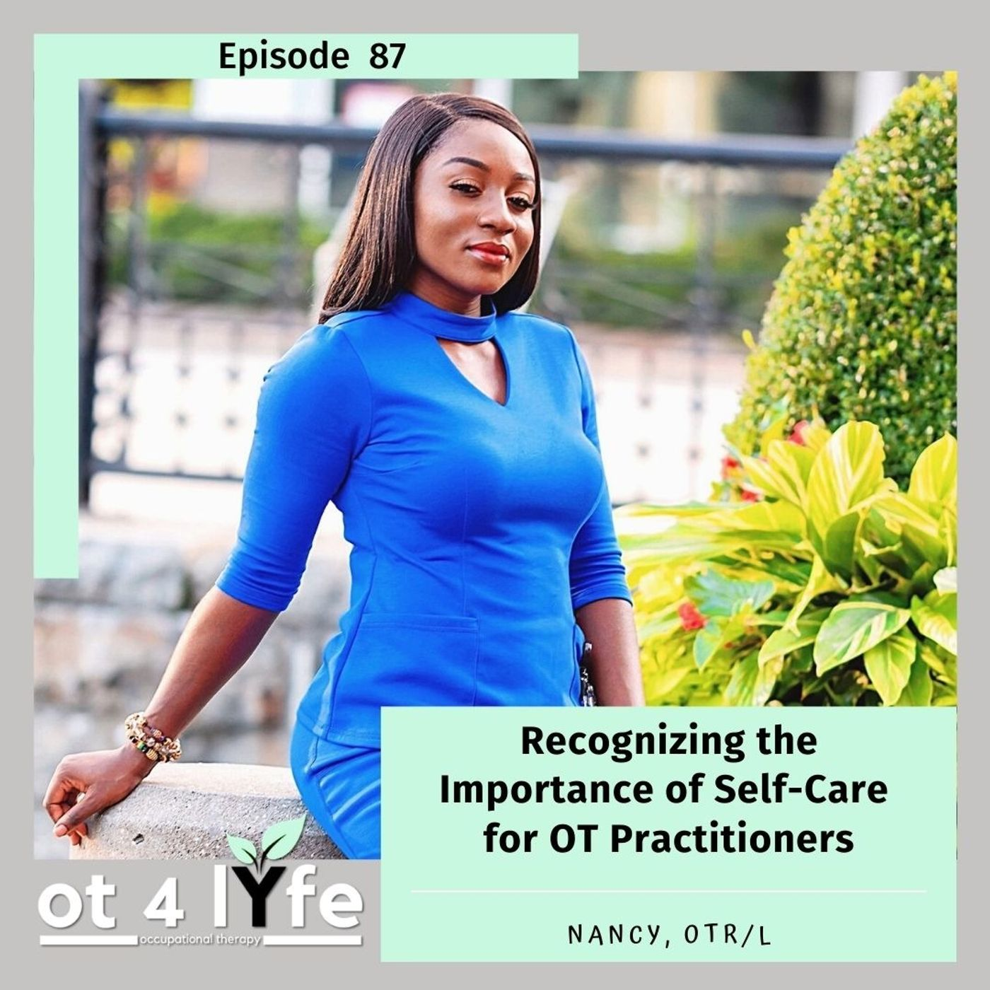 Recognizing the Importance of Self-Care for OT Practitioners with Nancy