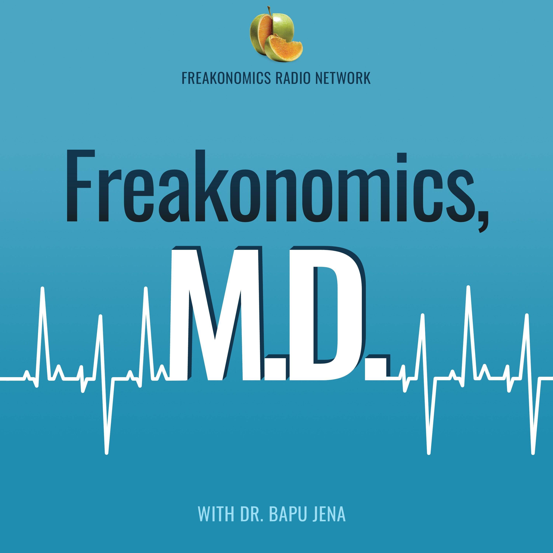 Freakonomics, M.D. by Freakonomics Radio + Stitcher