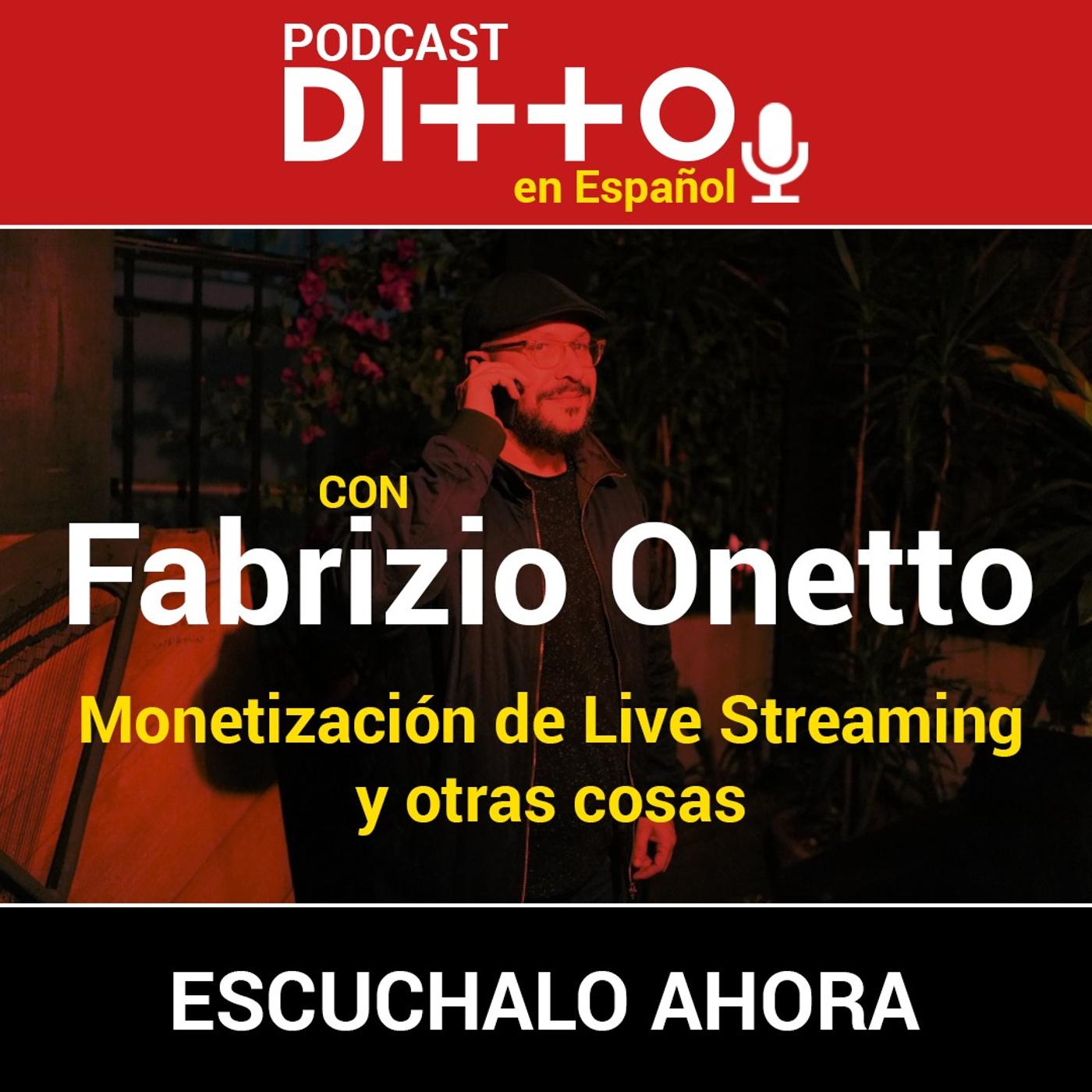 Con Fabrizio Onetto - Monetización de Live Streaming y otras cosas