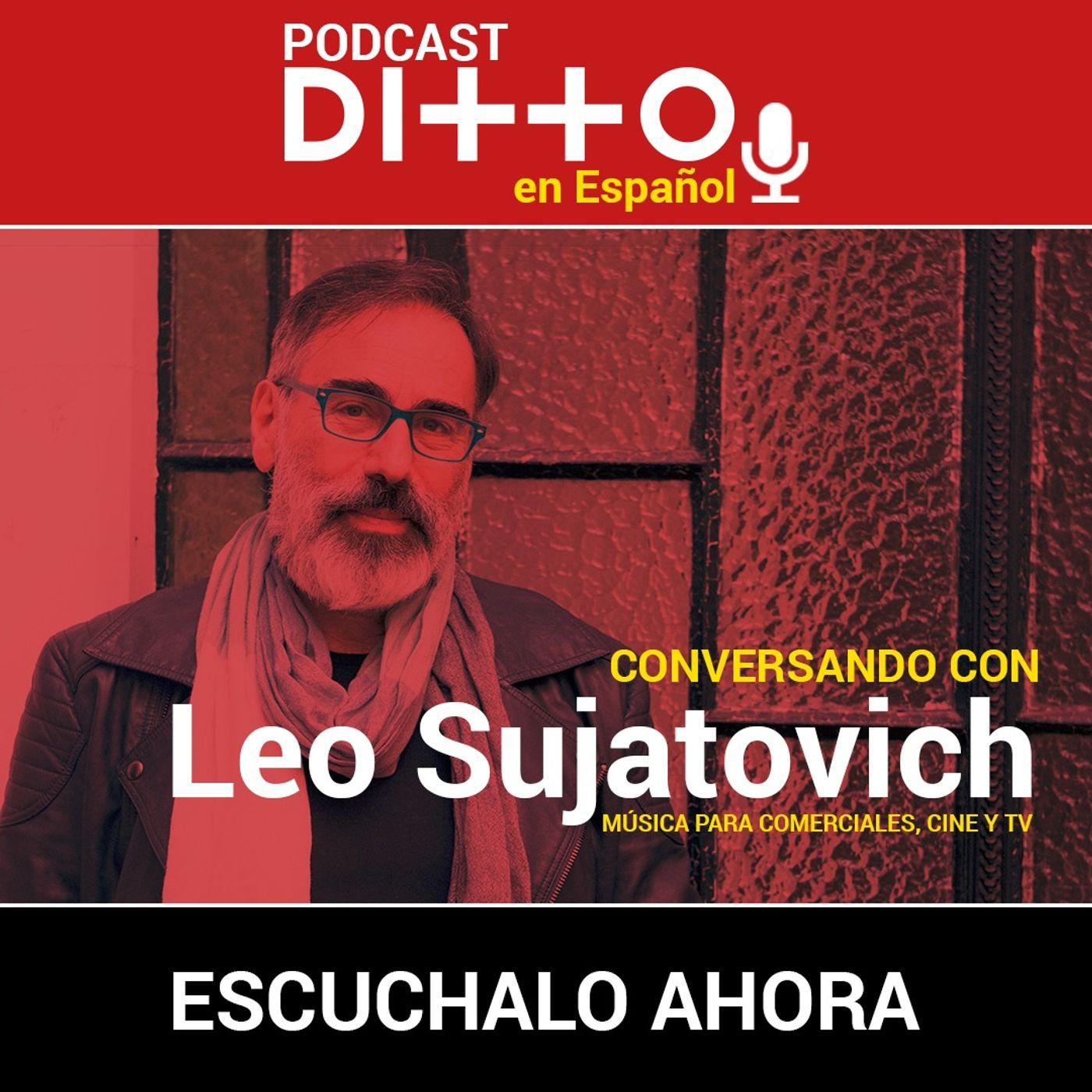Conversando con Leo Sujatovich: Composición para Comerciales, Cine y TV