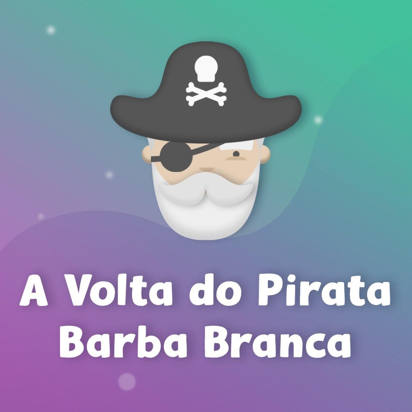 A Volta do Pirata Barba Branca