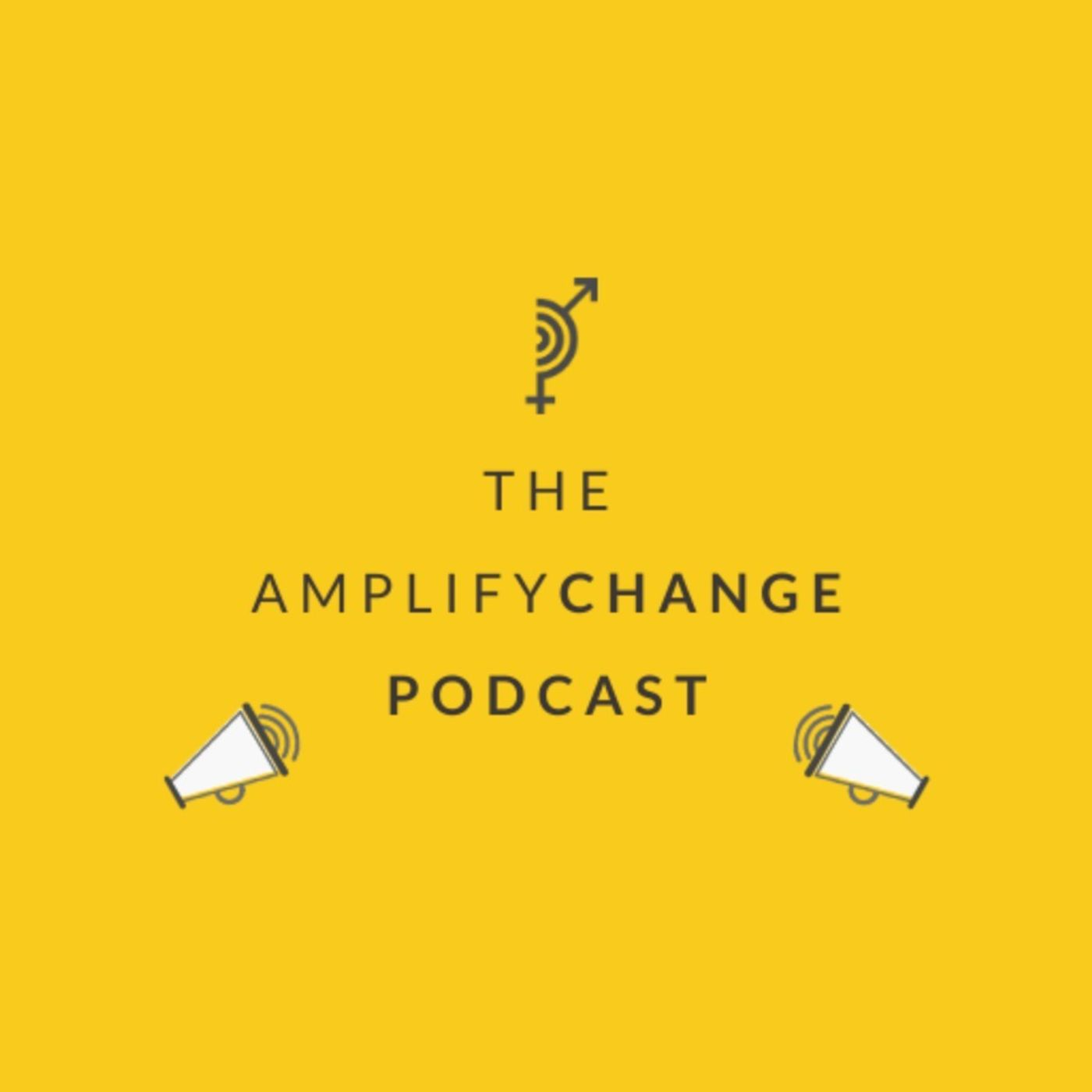 The AmplifyChange Podcast