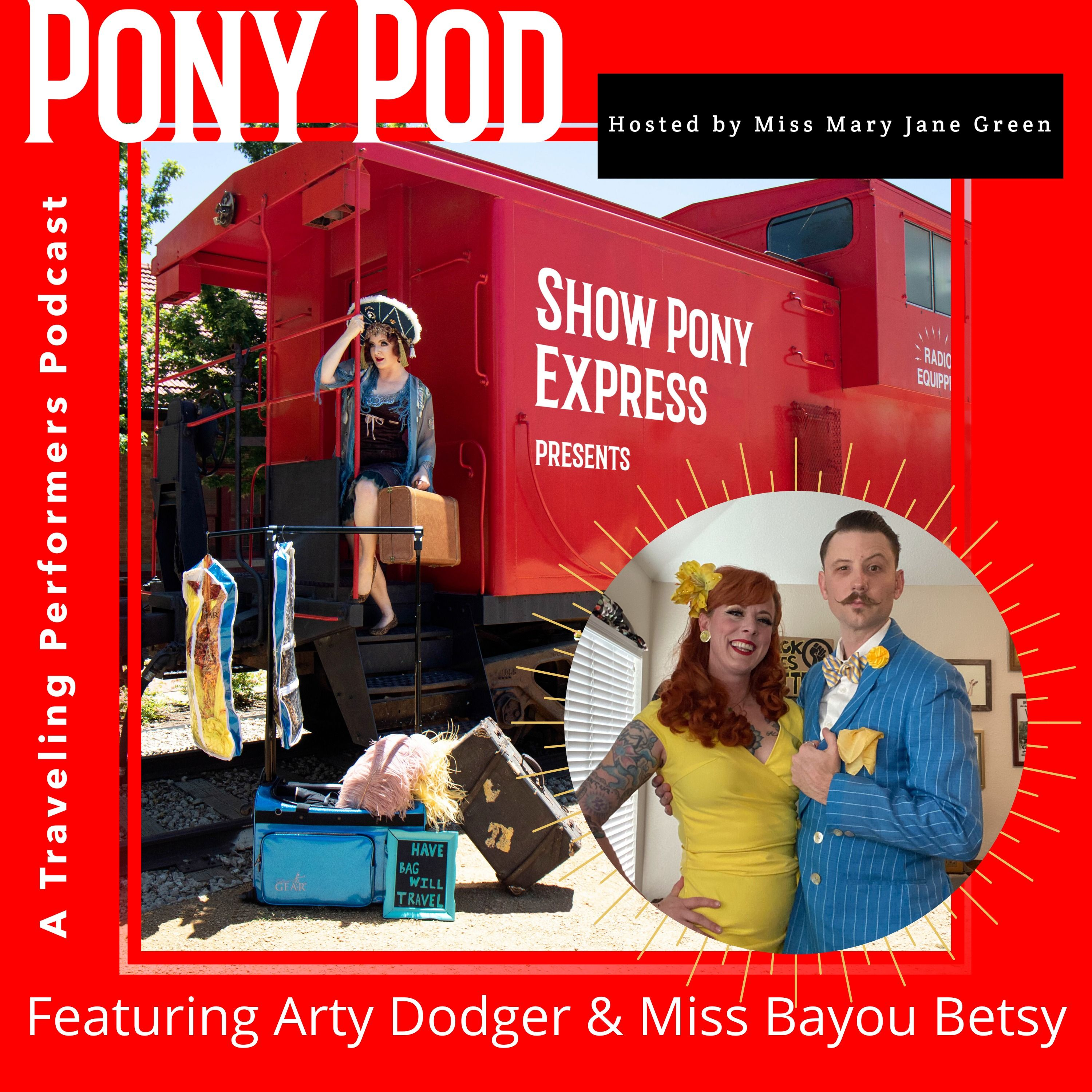 Pony Pod - A Traveling Performers Podcast featuring Arty Dodger & Miss Bayou Betsy