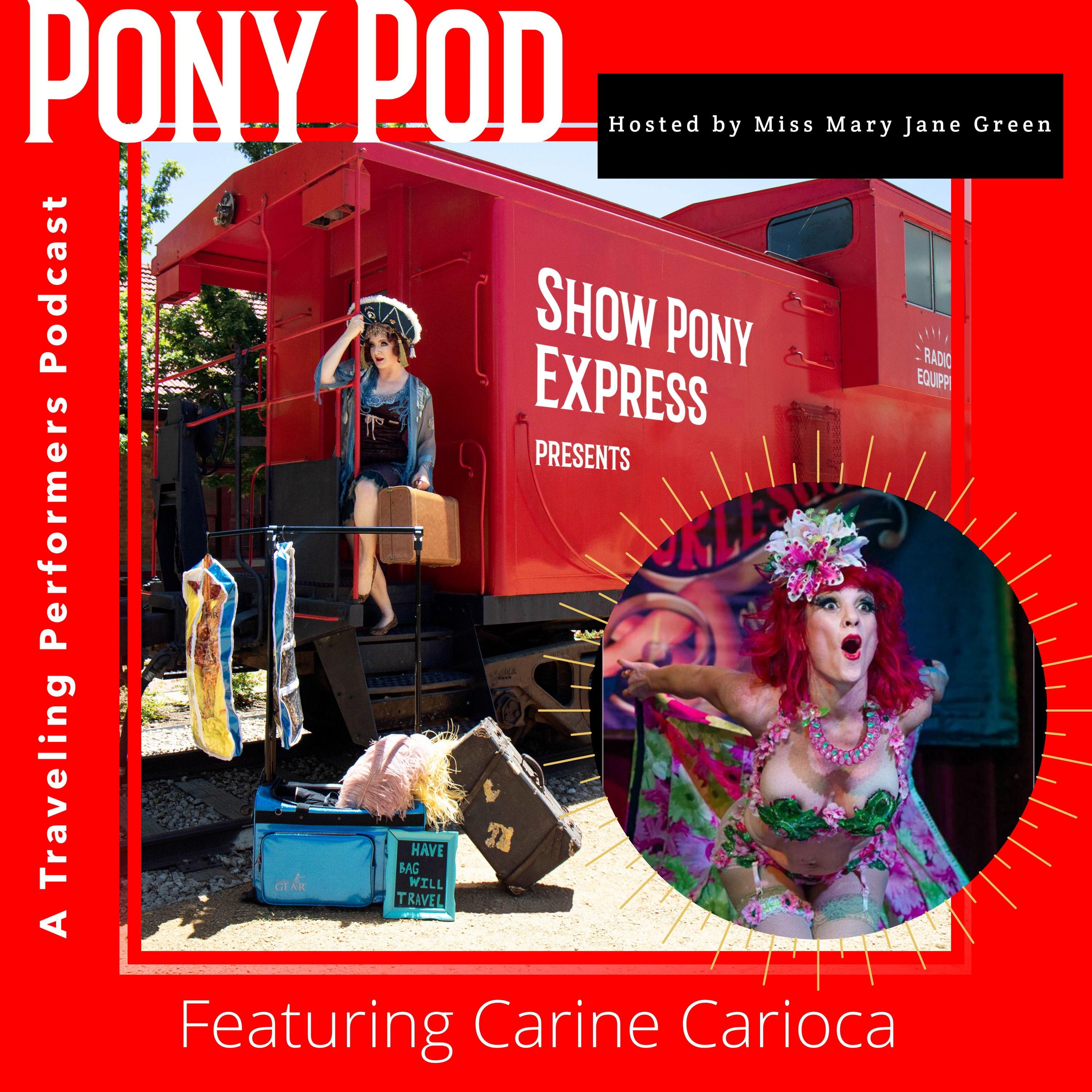 Pony Pod - A Traveling Performers Podcast Featuring Carine Carioca