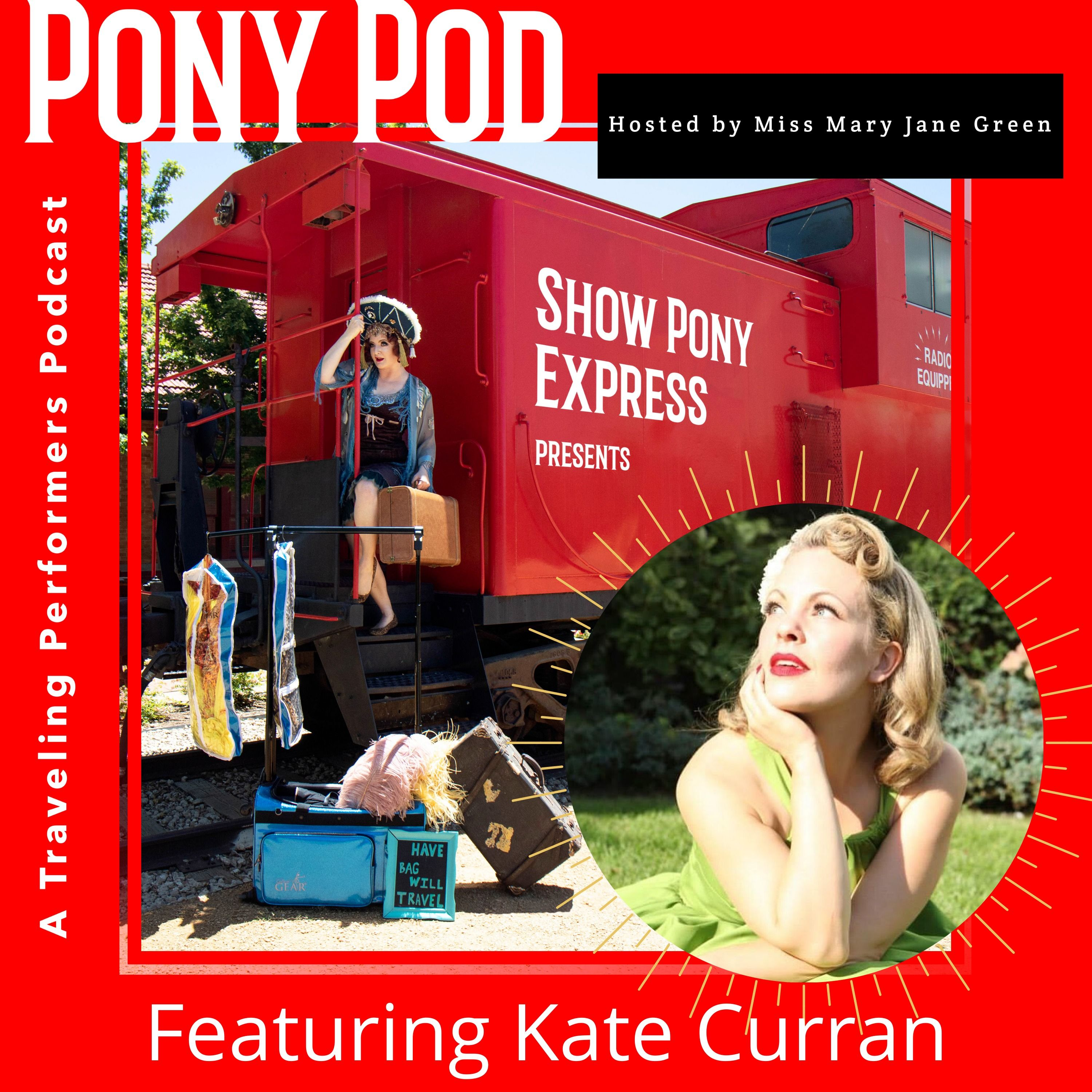 Pony Pod - A Traveling Performers Podcast Featuring Kate Curran