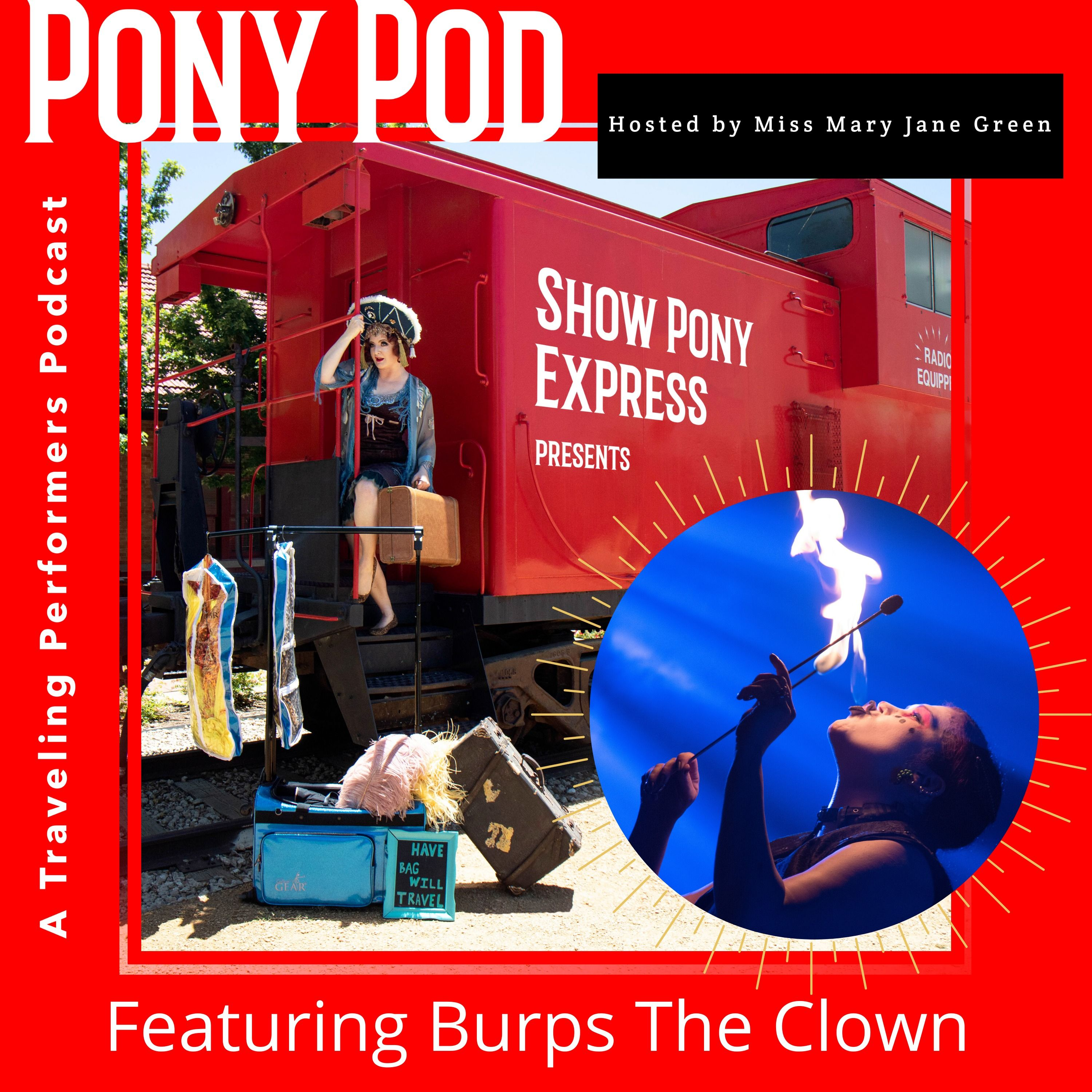 Pony Pod - A Traveling Performers Podcast featuring Burps the Clown