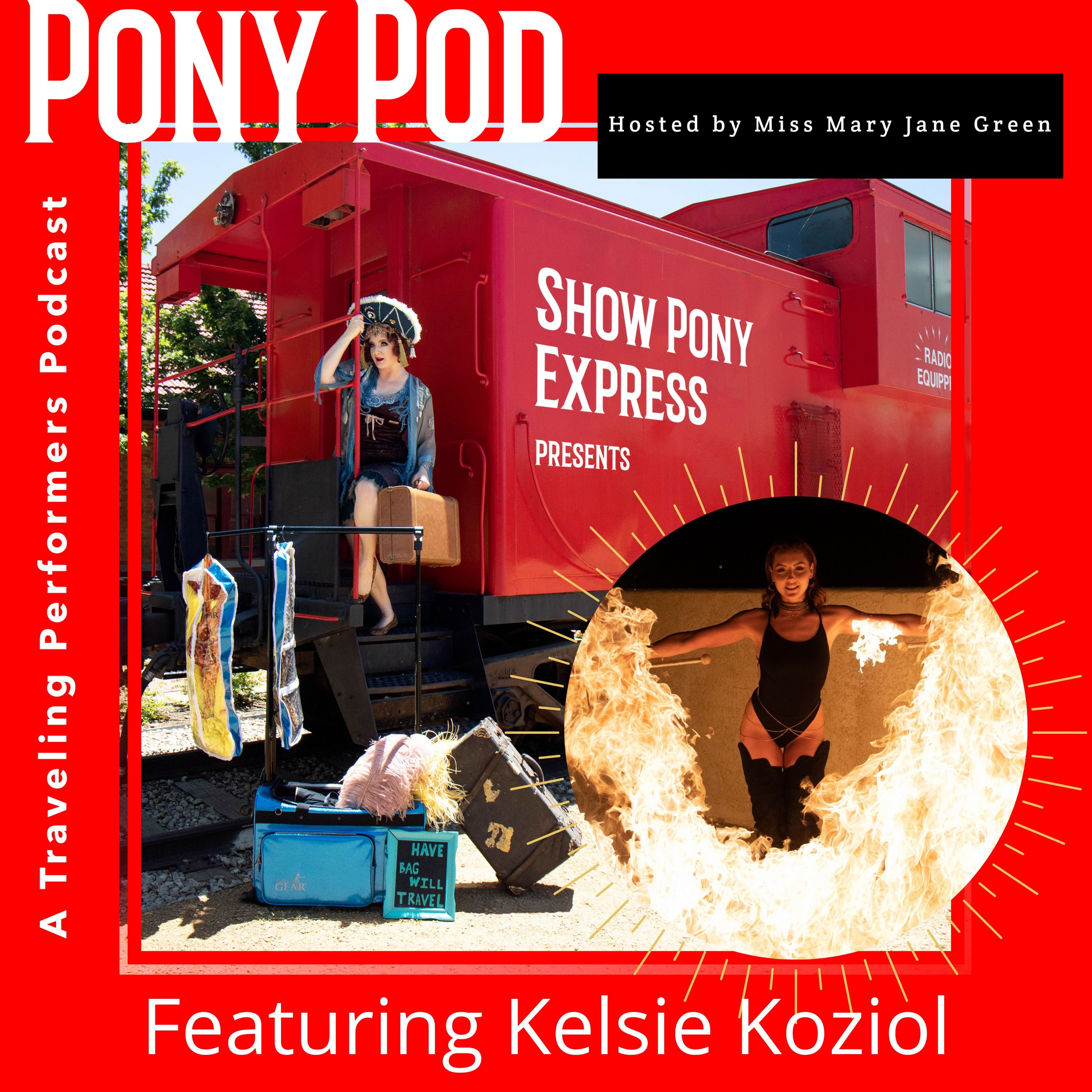 Pony Pod - A Traveling Performers Podcast Featuring Kelsie Koziol
