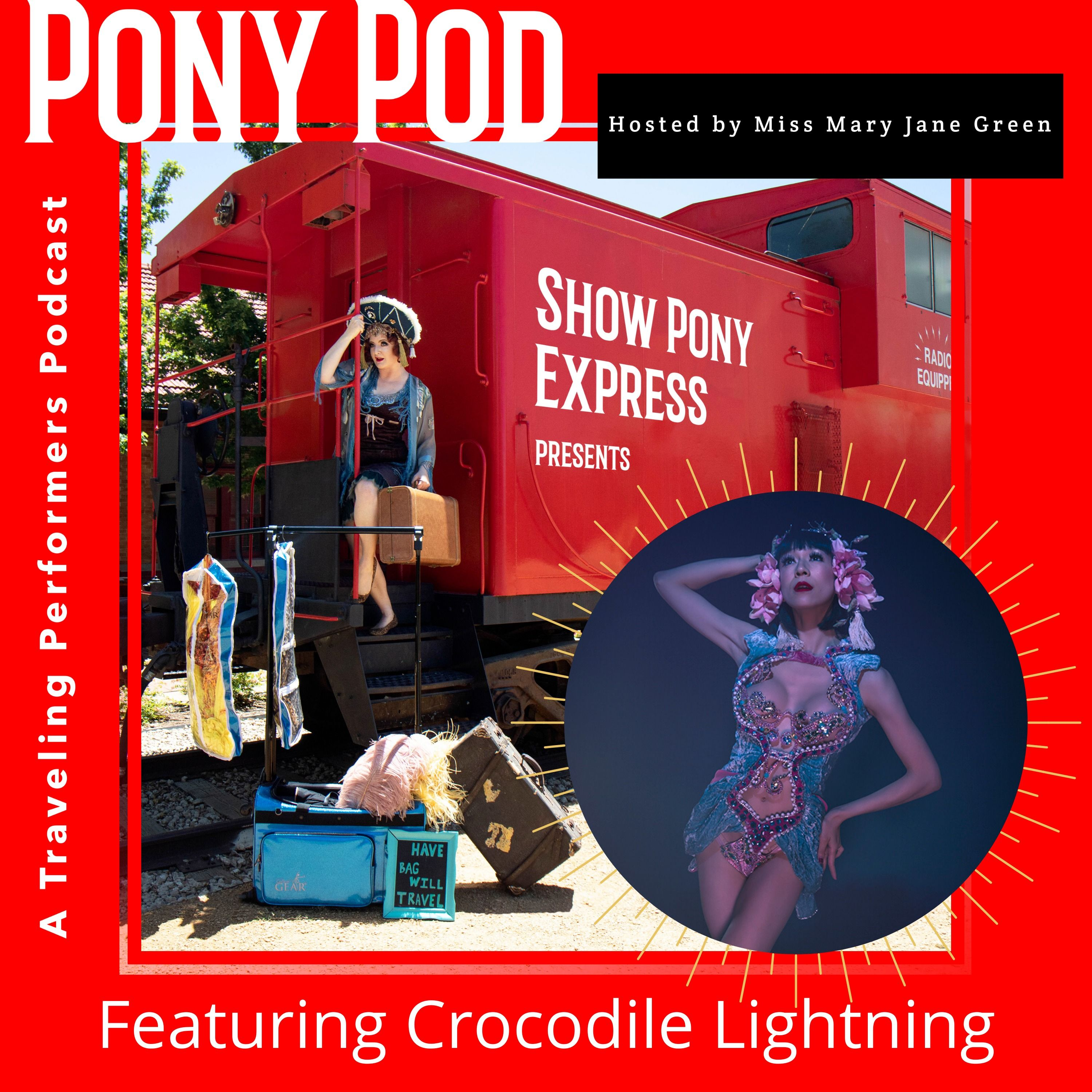 Pony Pod - A Traveling Performers Podcast featuring Crocodile Lightning