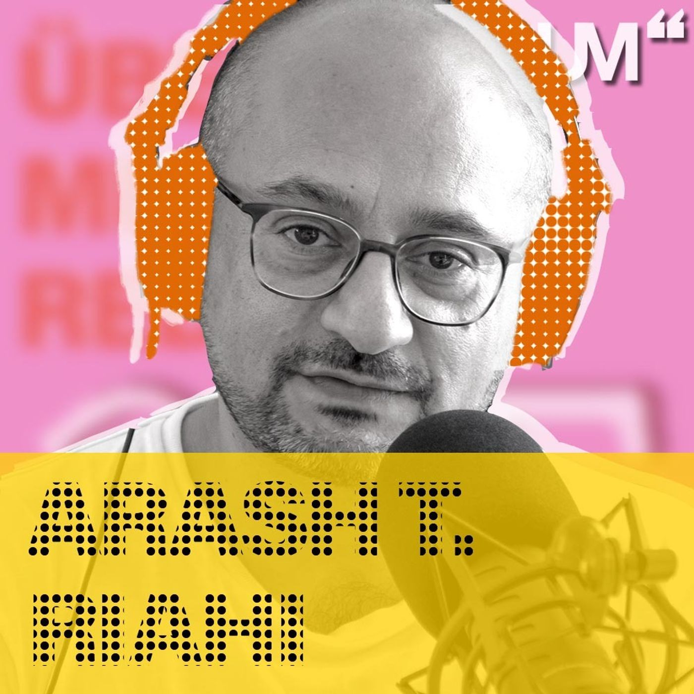 # 37 Arash T. Riahi: Von Golden Girls & Filmregie   03.10.20