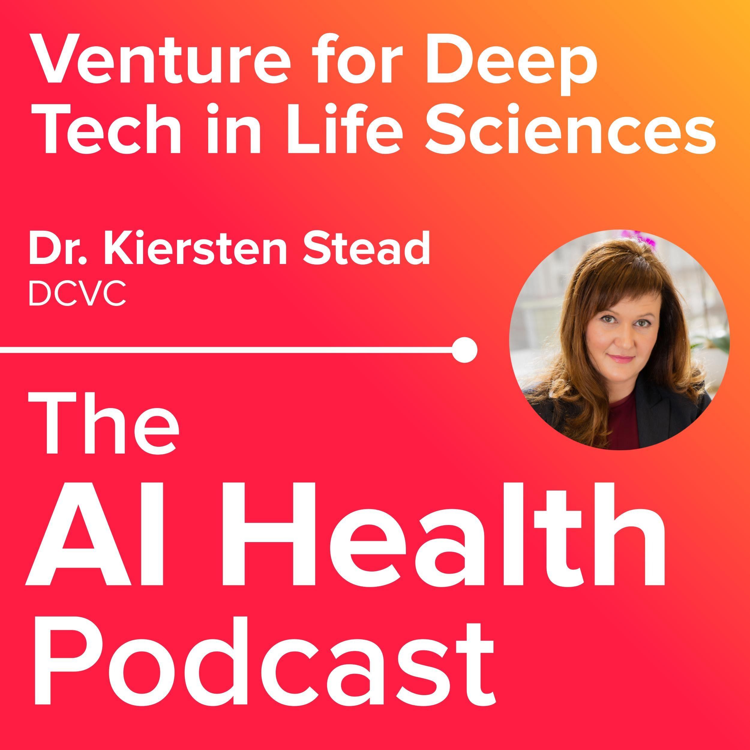DCVC's Dr. Kiersten Stead on Venture for Deep Tech in Life Sciences