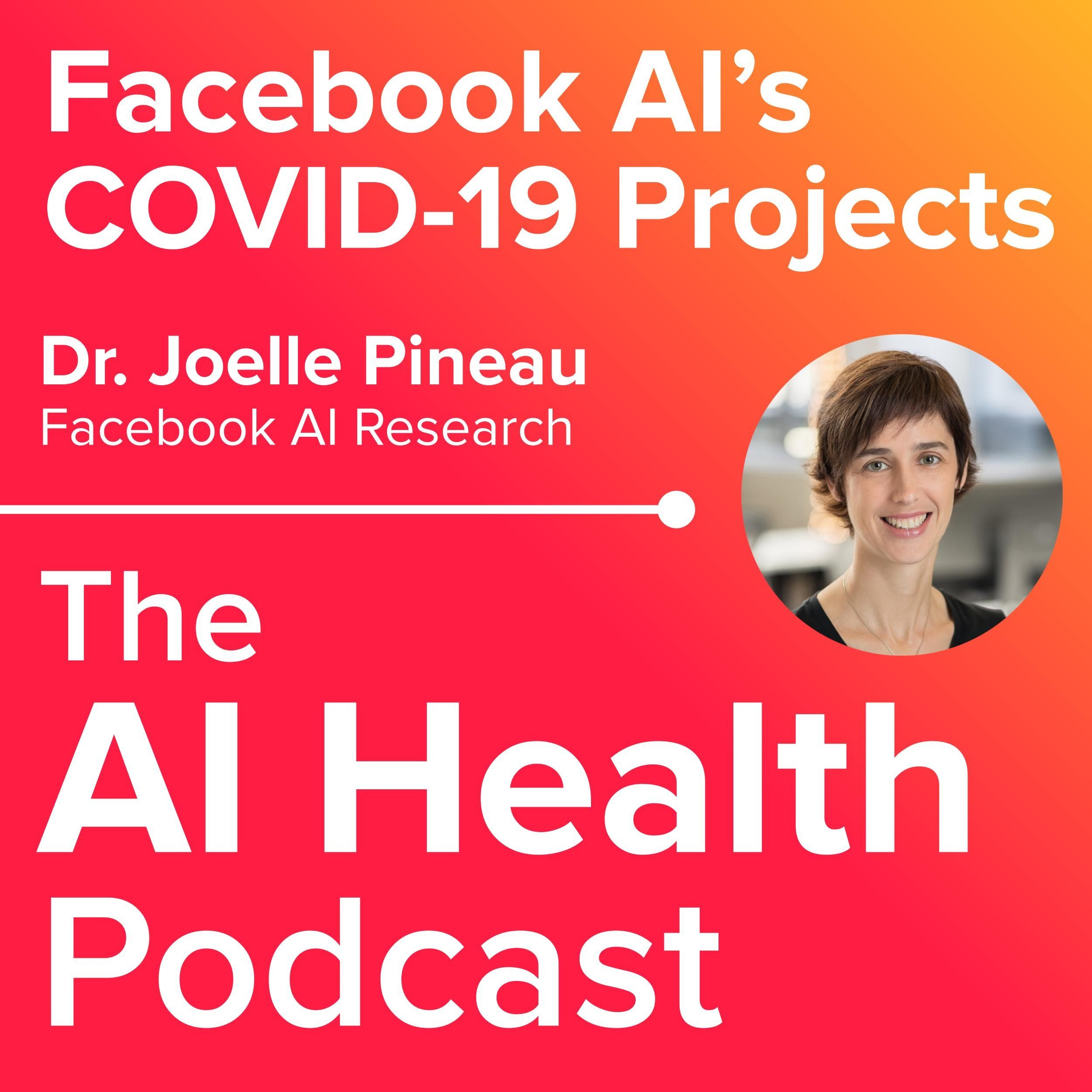 Facebook AI Research's Dr. Joelle Pineau on COVID-19 Projects