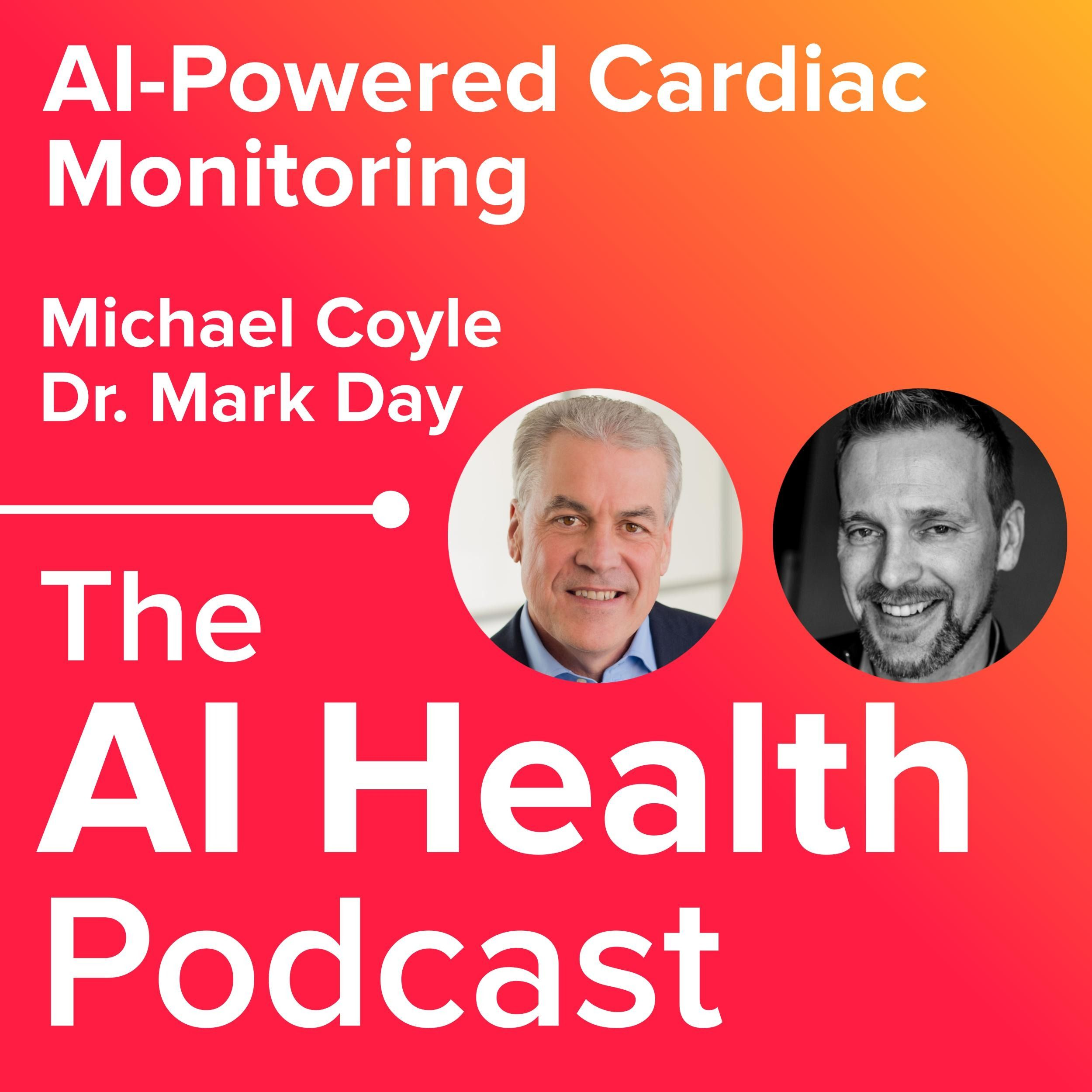 AI-Powered Cardiac Monitoring with iRhythm's Michael Coyle and Dr. Mark Day