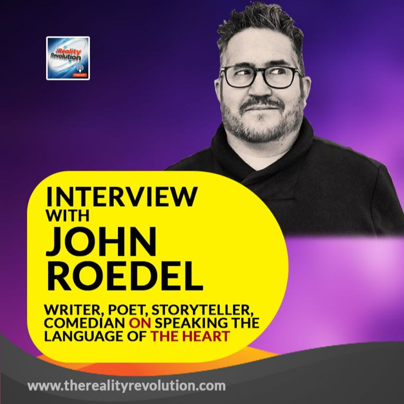 Interview With John Roedel - Writer, Poet, Comedian - On Speaking The Language Of The Heart