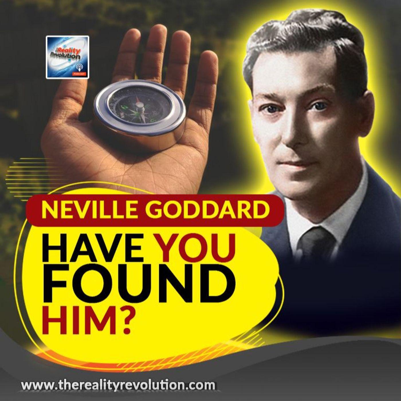 Neville Goddard - Have You Found Him?