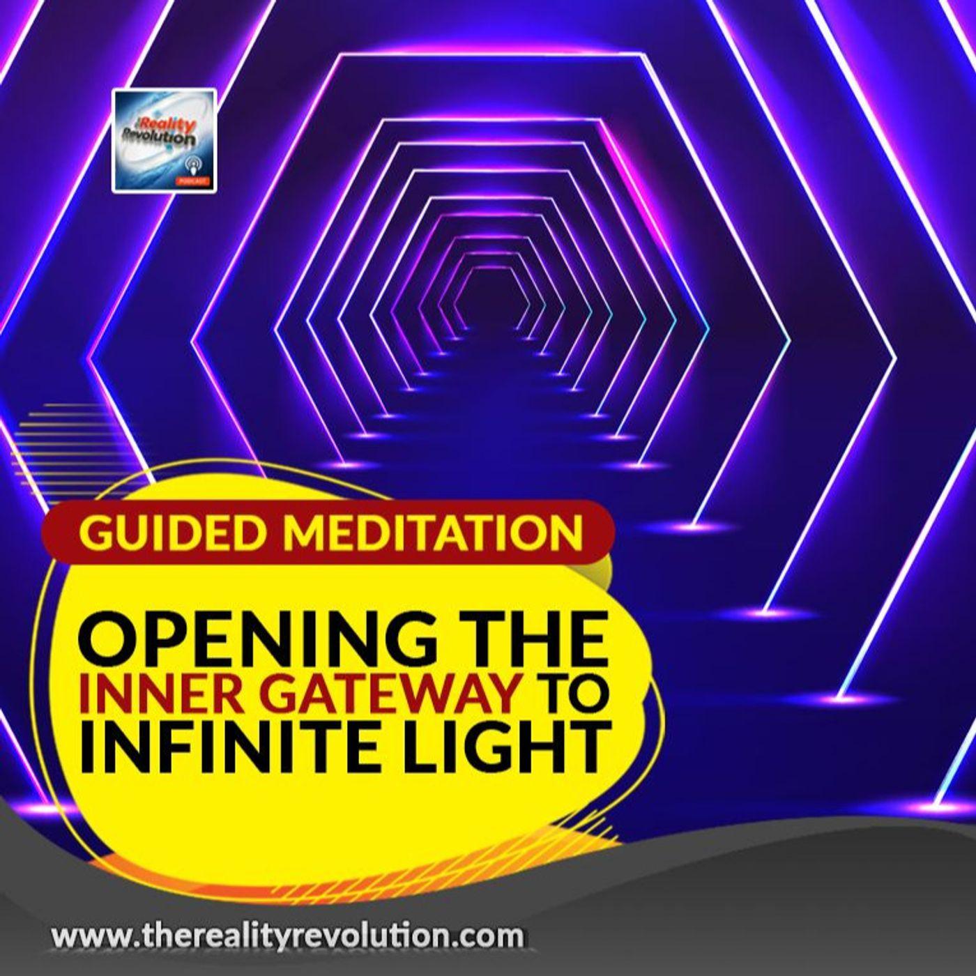 Guided Meditation Opening The Inner Gateway To Infinite light