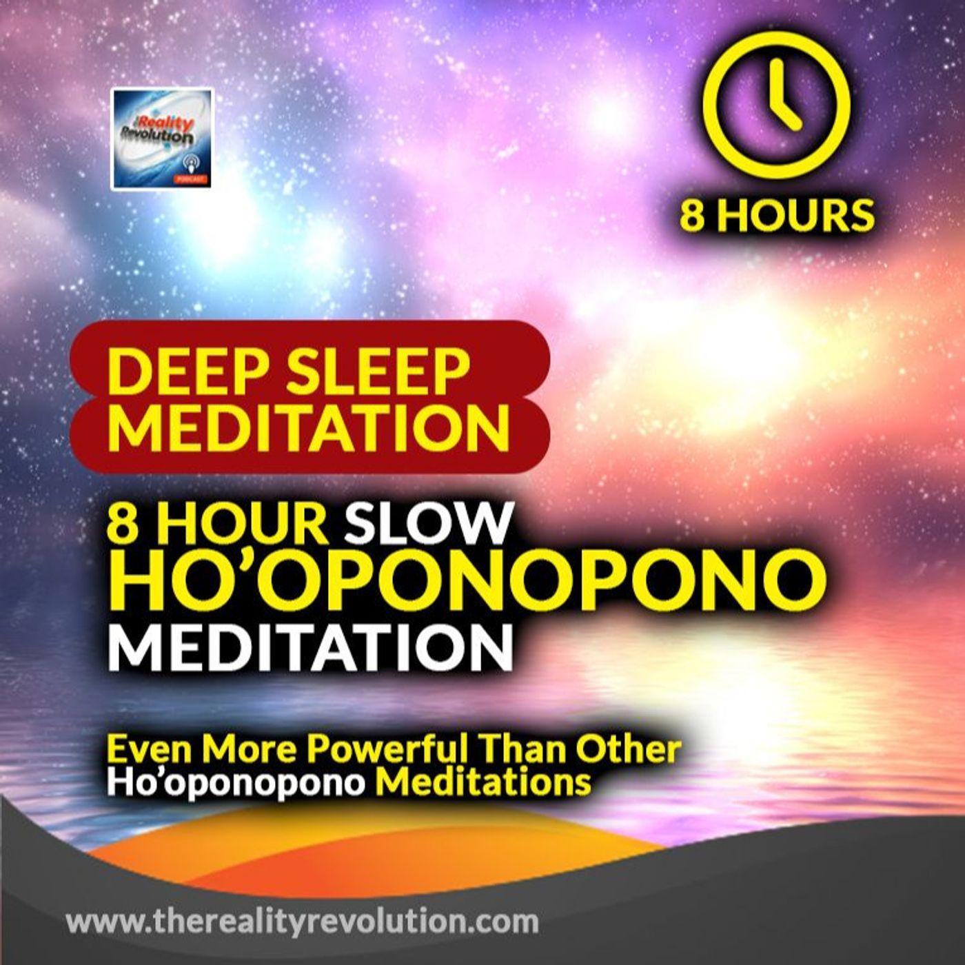 8 hour Deep Sleep slow Ho'oponopono Meditation