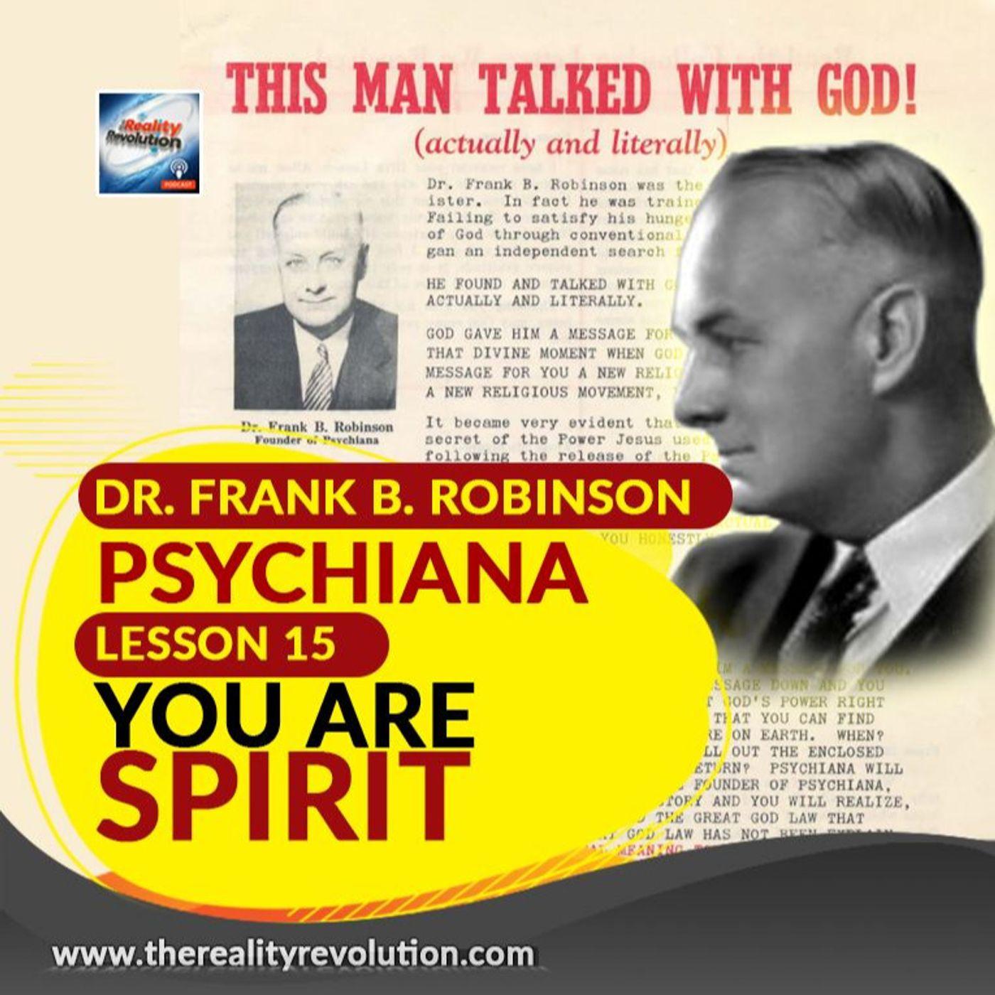 Dr  Frank B  Robinson - Psychiana Lesson 15: You Are Spirit