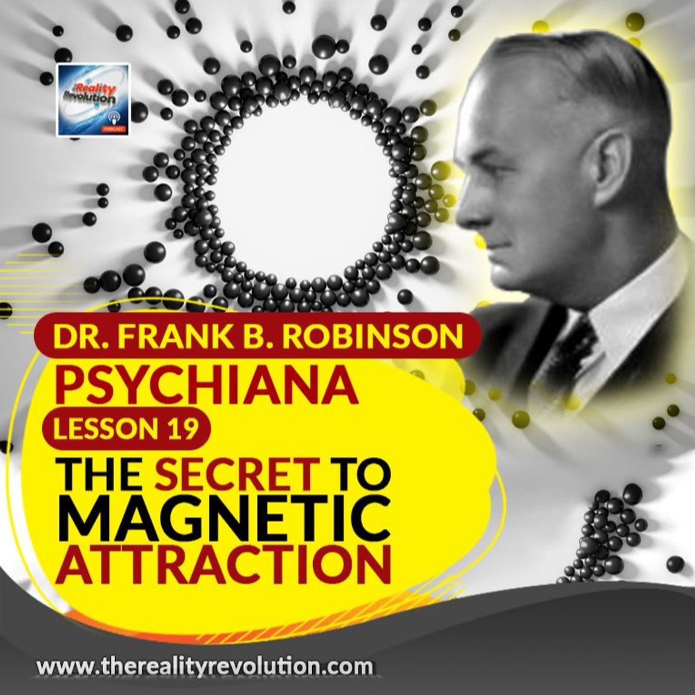 Dr  Frank B  Robinson Psyr-frank-b-robinson-psychiana-lesson-19-the-secret-to-magnetic-attractionchiana - Lesson 19 The Secret To Magnetic Attraction