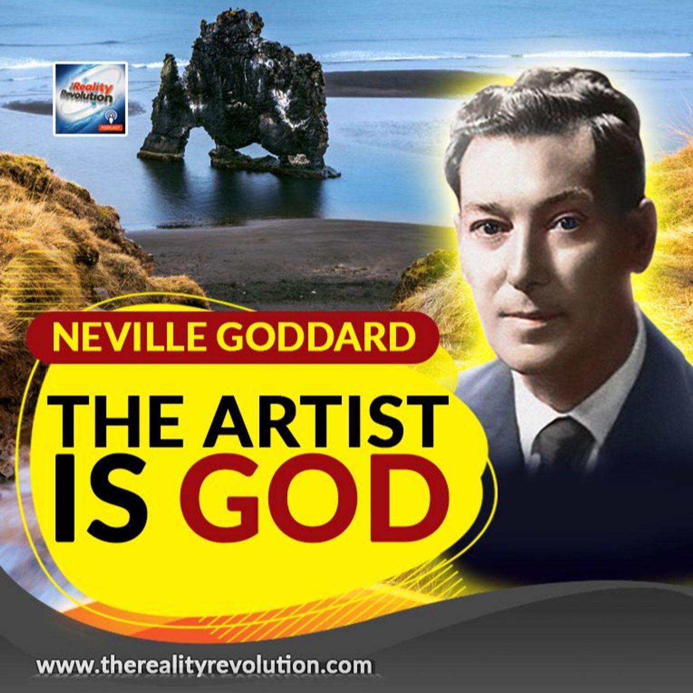 Neville Goddard - The Artist Is God