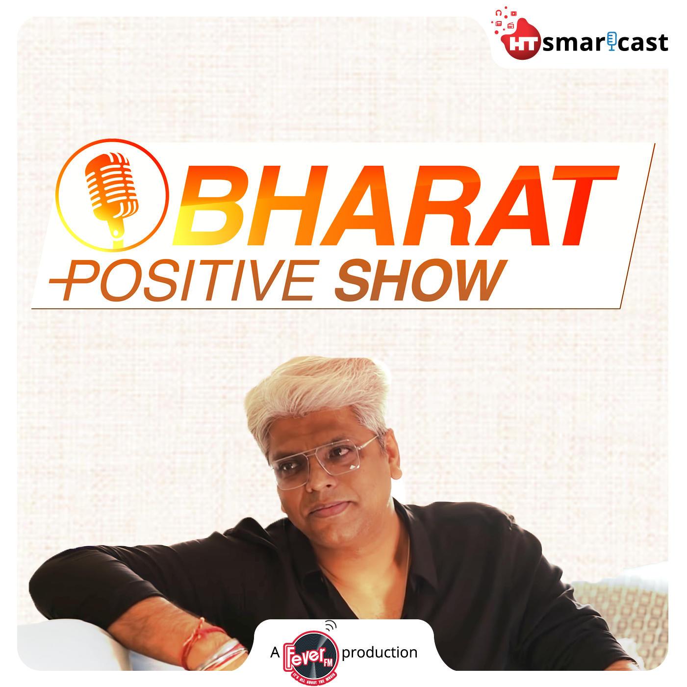 Bharat Positive Show