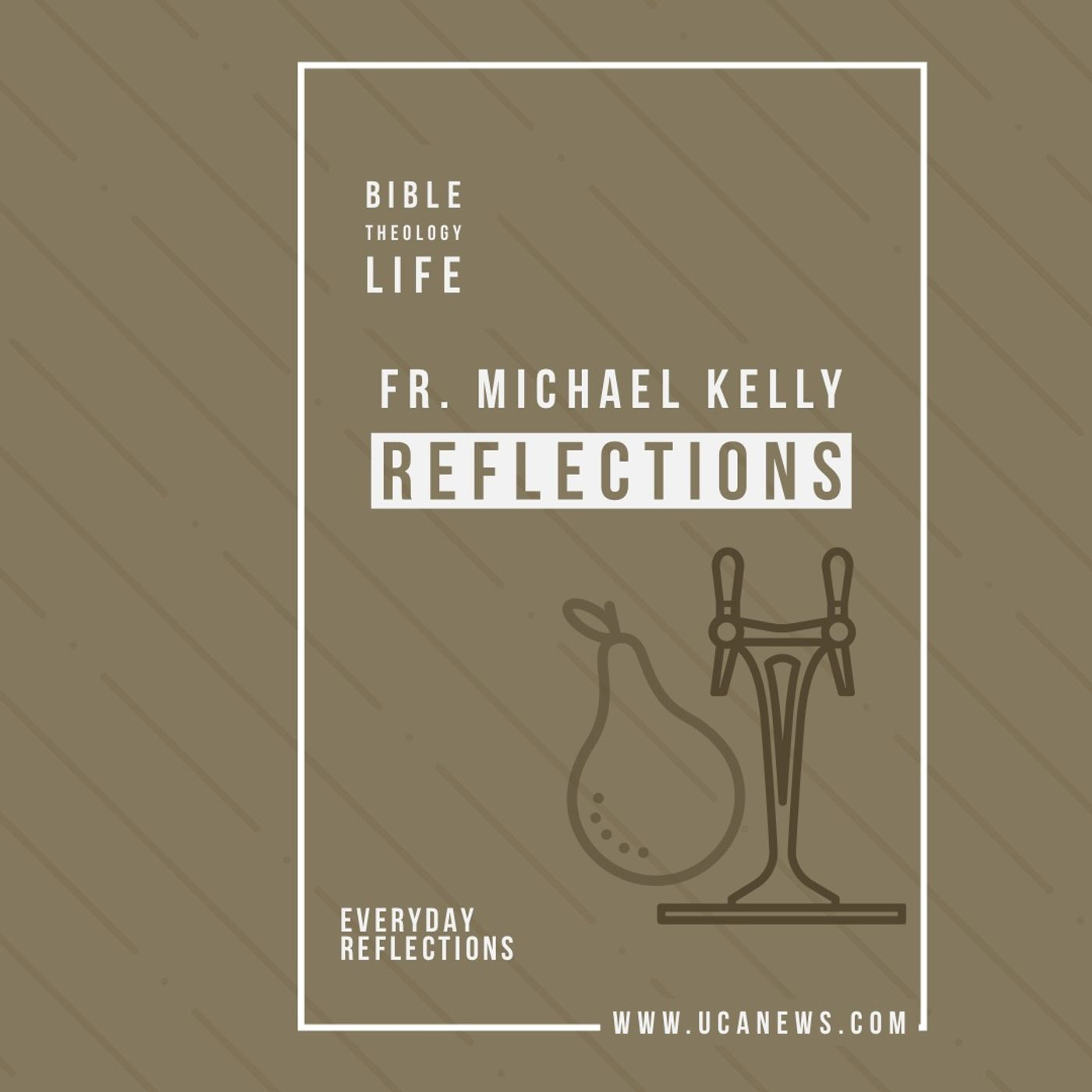 Reflections with Fr. Michael Kelly - Monday 22 Feb, 2021