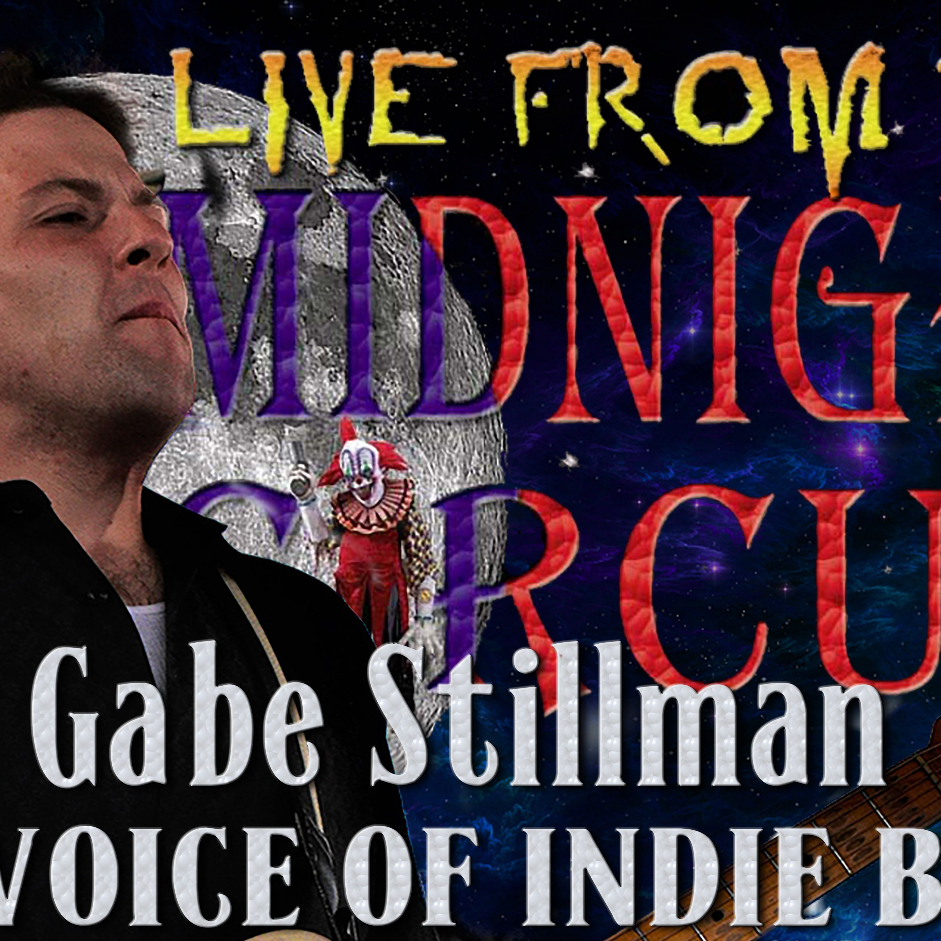 LIVE from the Midnight Circus Featuring Gabe Stillman