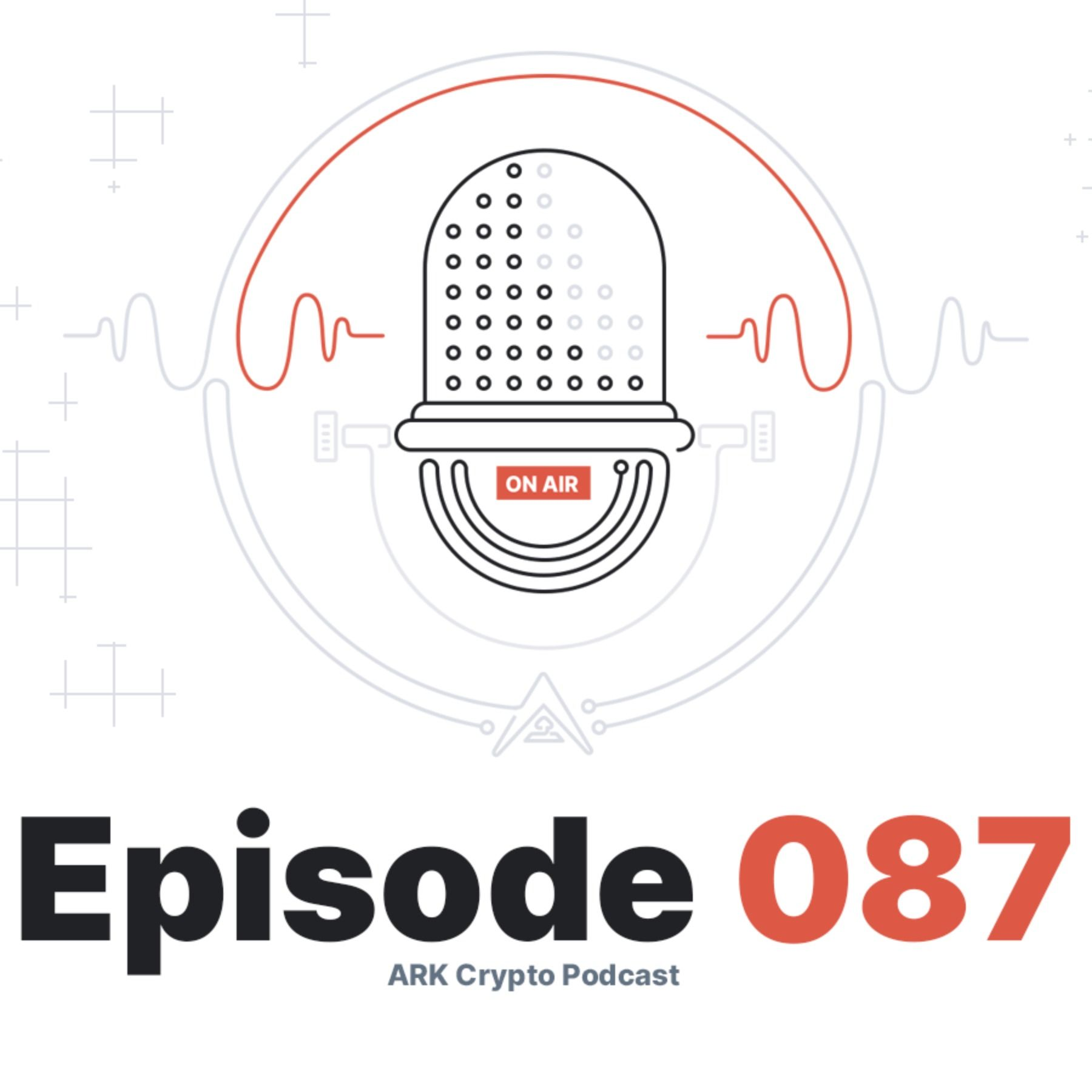 ARK.io Monthly Update July 2020 - ARK Crypto Podcast #087