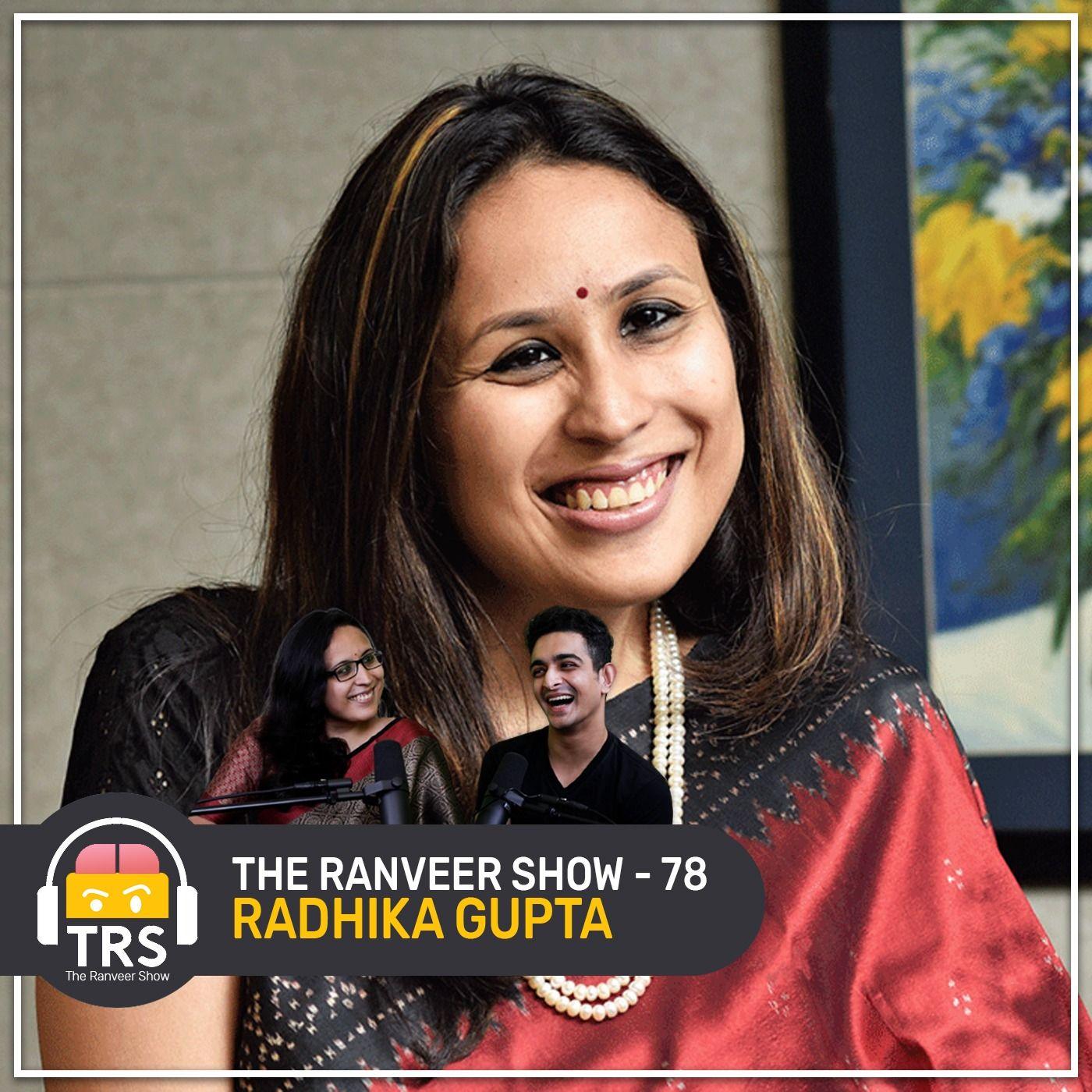 CEO Radhika Gupta On Overcoming Suicide, Feminine Energy, Goals & Ambitions | The Ranveer Show 78