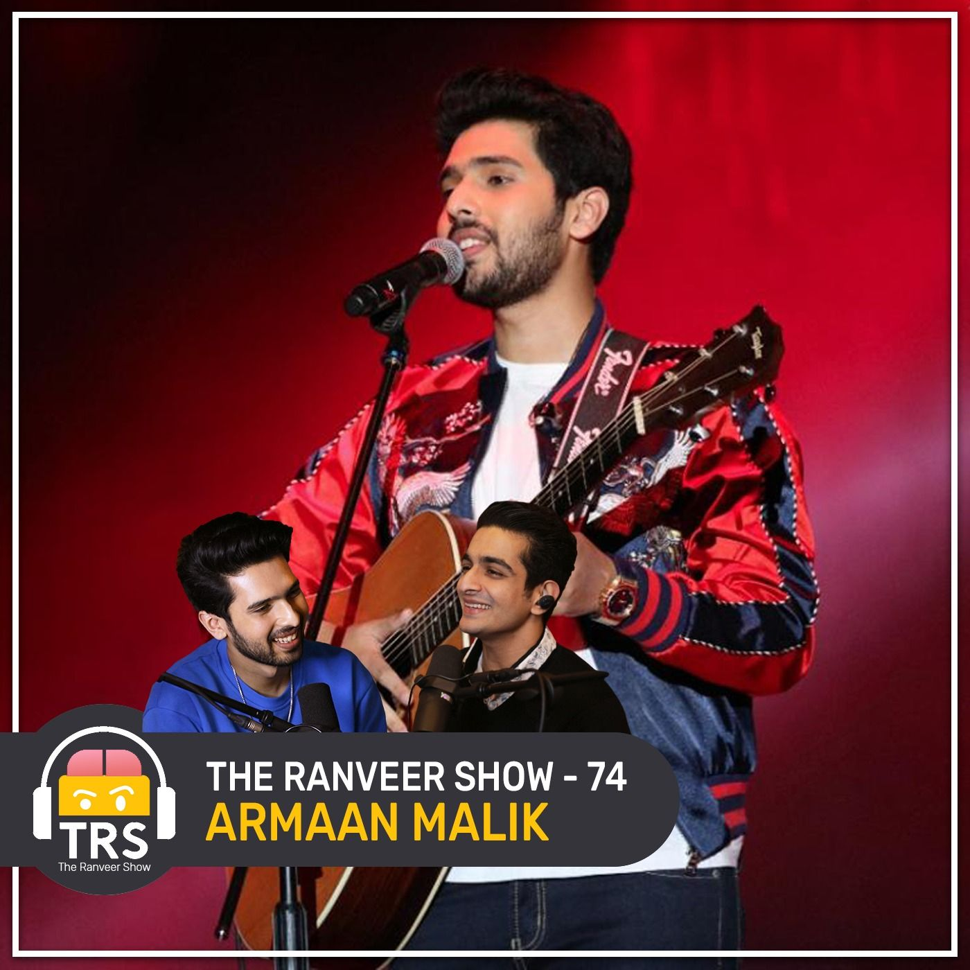 Armaan Malik's Inspiring Journey From Bollywood To The World | The Ranveer Show 74