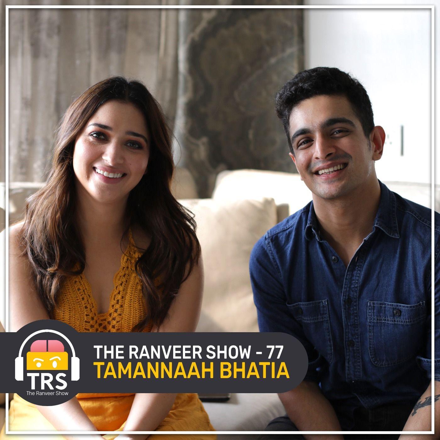 Tamannaah Bhatia On Love Life, Career Growth Mentality & Covid Experience | The Ranveer Show 77