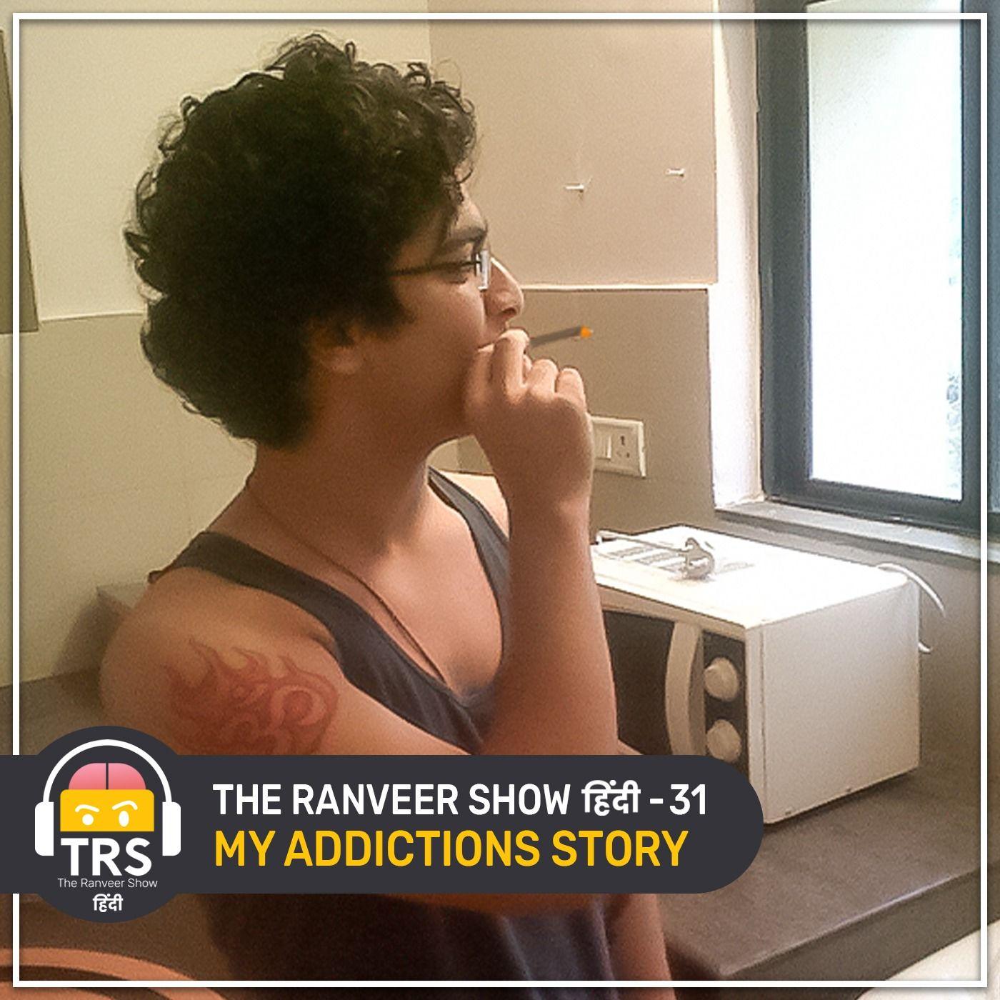 My HONEST Addiction Story | BeerBiceps True Story | The Ranveer Show हिंदी 31