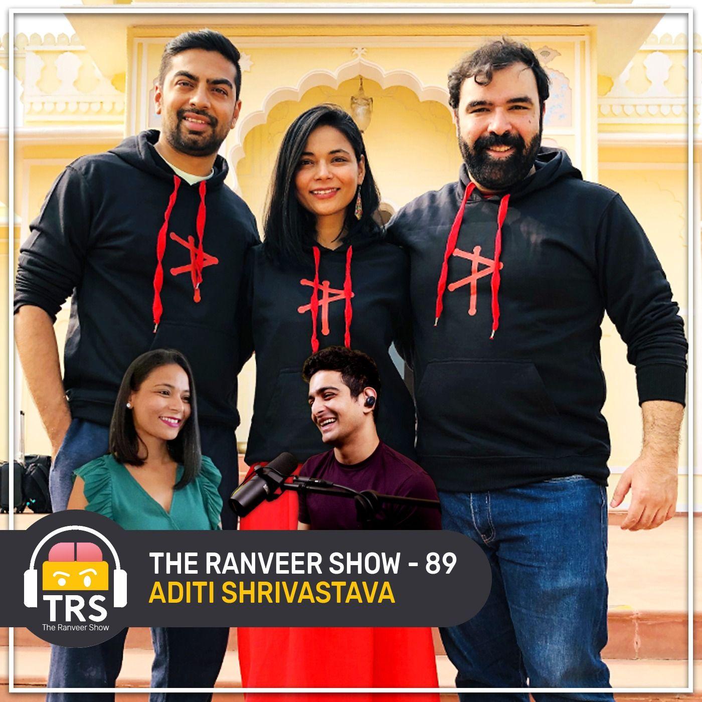 How FILTERCOPY, DICE MEDIA & GOBBLE Were Built ft. Aditi Shrivastava | The Ranveer Show 89