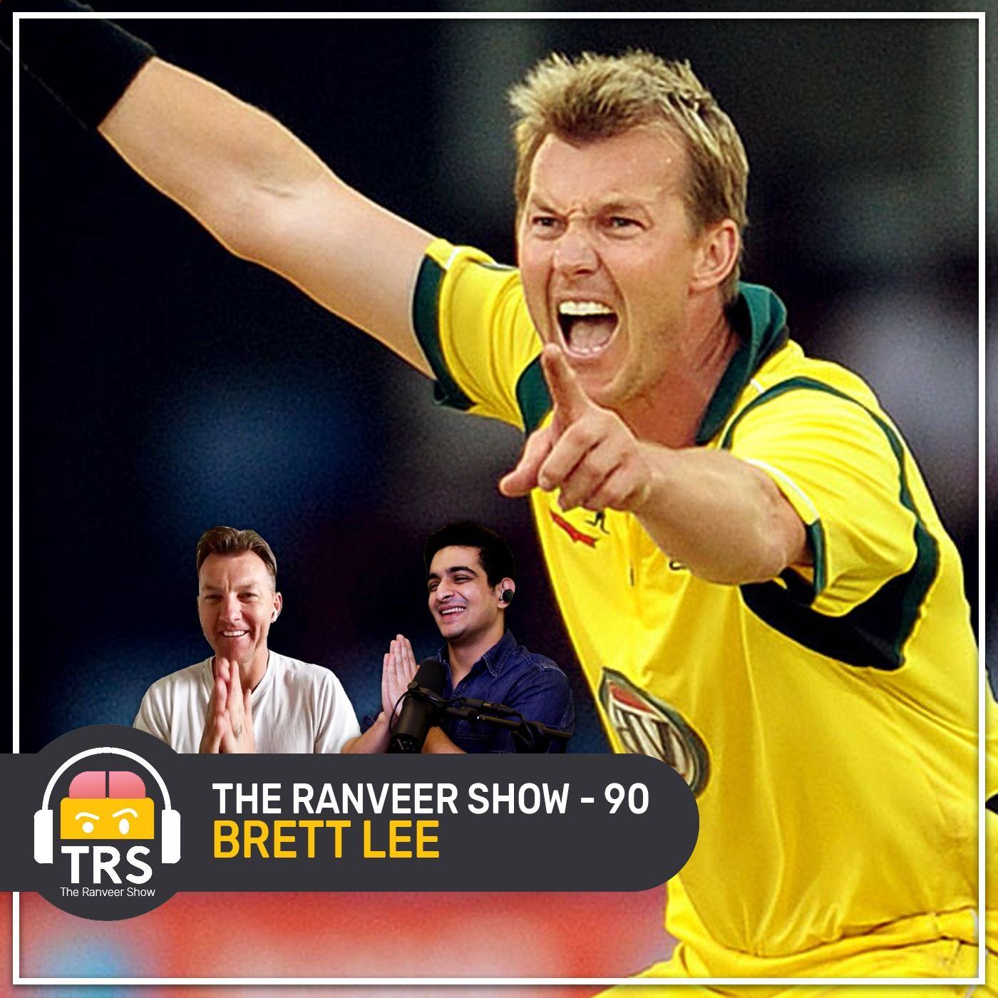 Brett Lee On His Cricket Journey, Sledging & Retirement Plans | The Ranveer Show 90