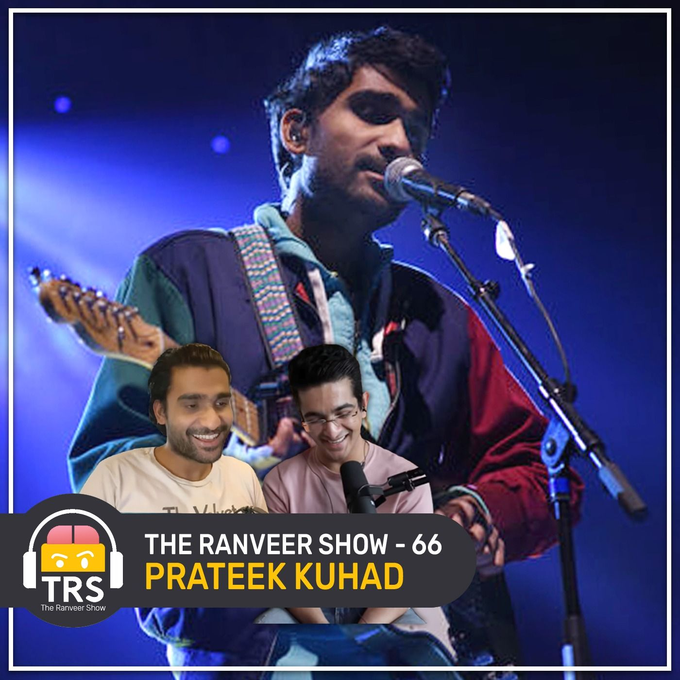 Prateek Kuhad On Love Life Learnings, Songwriting Process & Success Mantras | The Ranveer Show 66