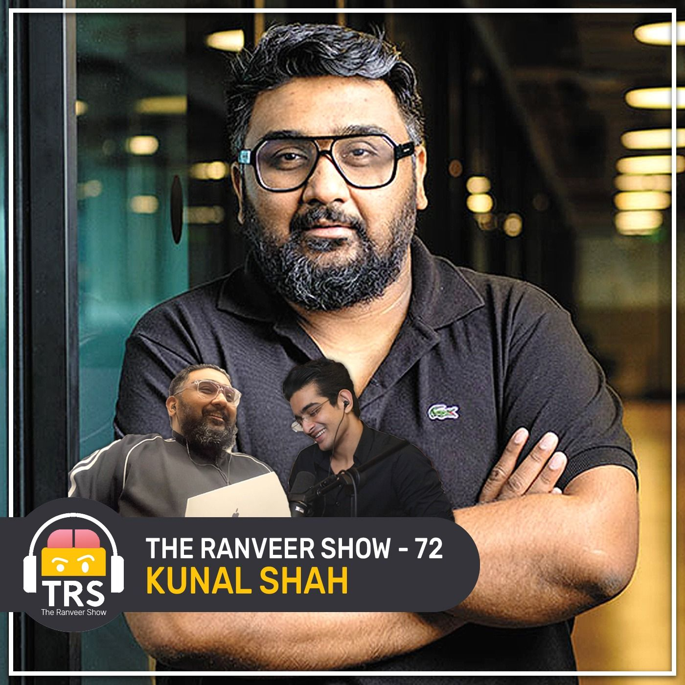 Kunal Shah's Powerful Tips For Wealth & Success | The Ranveer Show 72