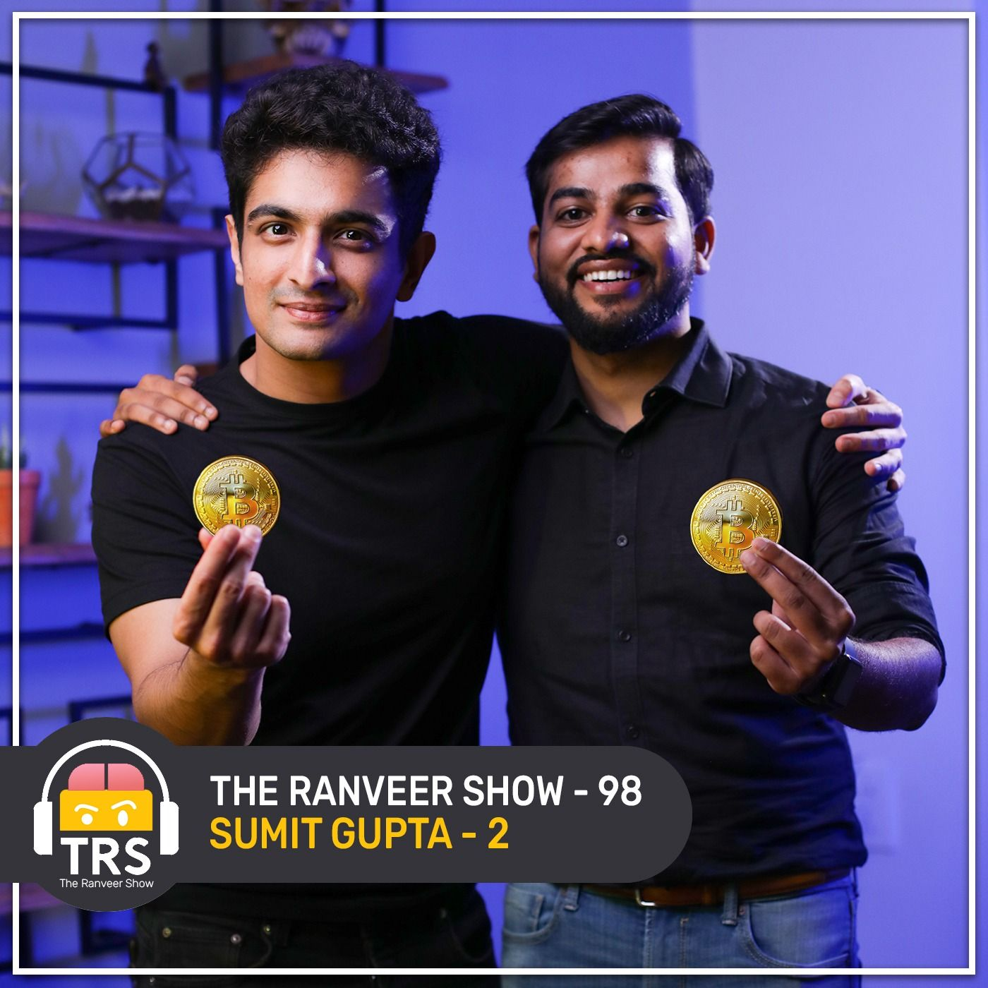 Cryptocurrency Special - Part 2 | Bitcoin Advanced Level By Sumit Gupta | The Ranveer Show 98