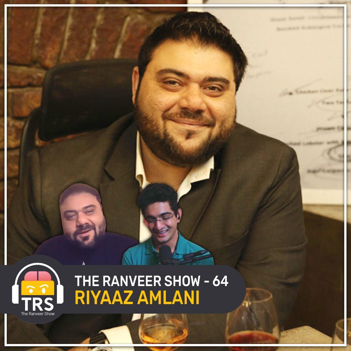 The Restaurant King Of India - Riyaaz Amlani   The Ranveer Show 64