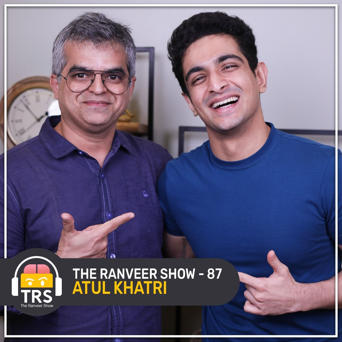 Atul Khatri - Uncensored Questions You Wanna Ask Your Dad | The Ranveer Show 87