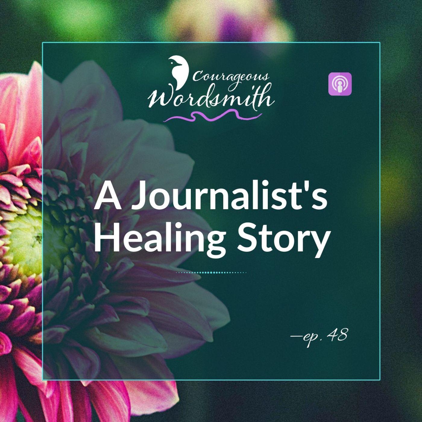 A Journalist's Healing Story