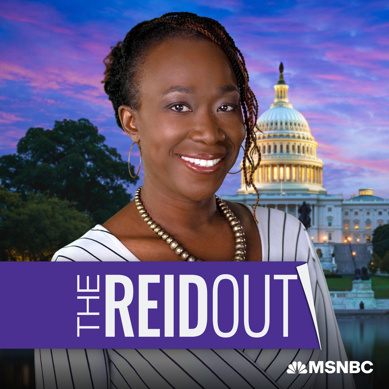 The ReidOut with Joy Reid:Joy Reid,  MSNBC