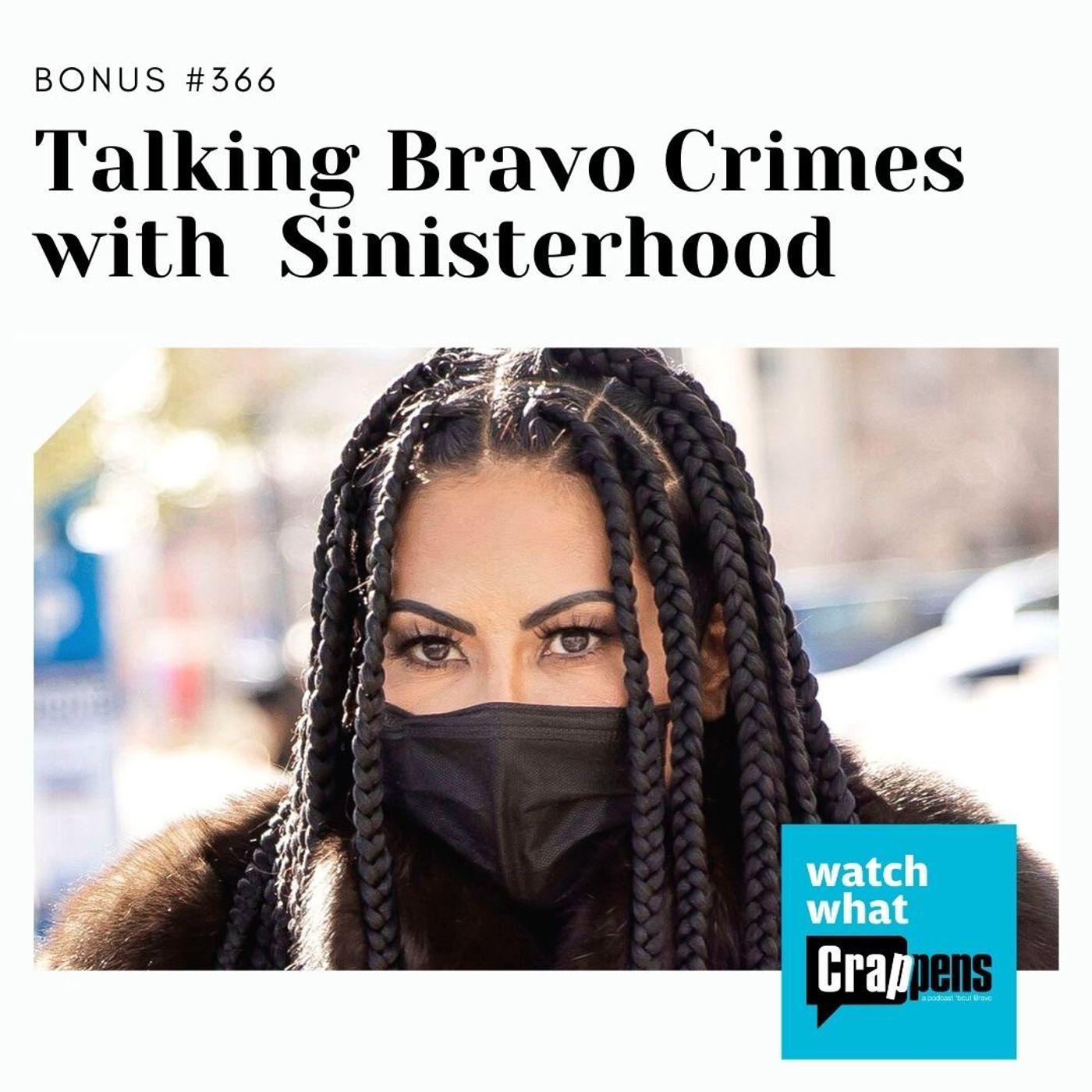 Bonus Ep! Talking Bravo Crimes with Sinisterhood