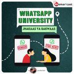 WhatsApp University: Jhakaas ya Bakwaas!